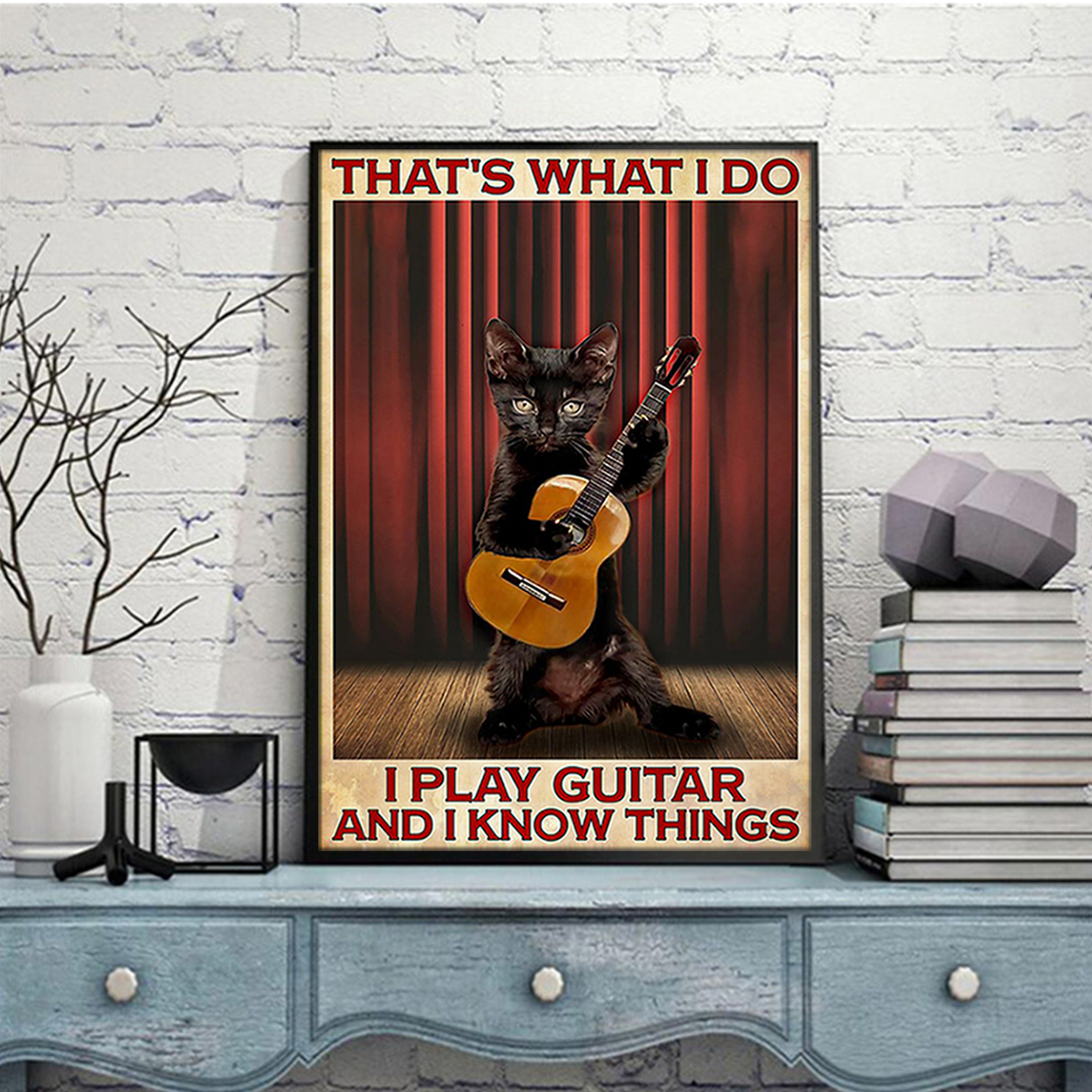 Cat that's what I do I play guitar and I know things poster A2