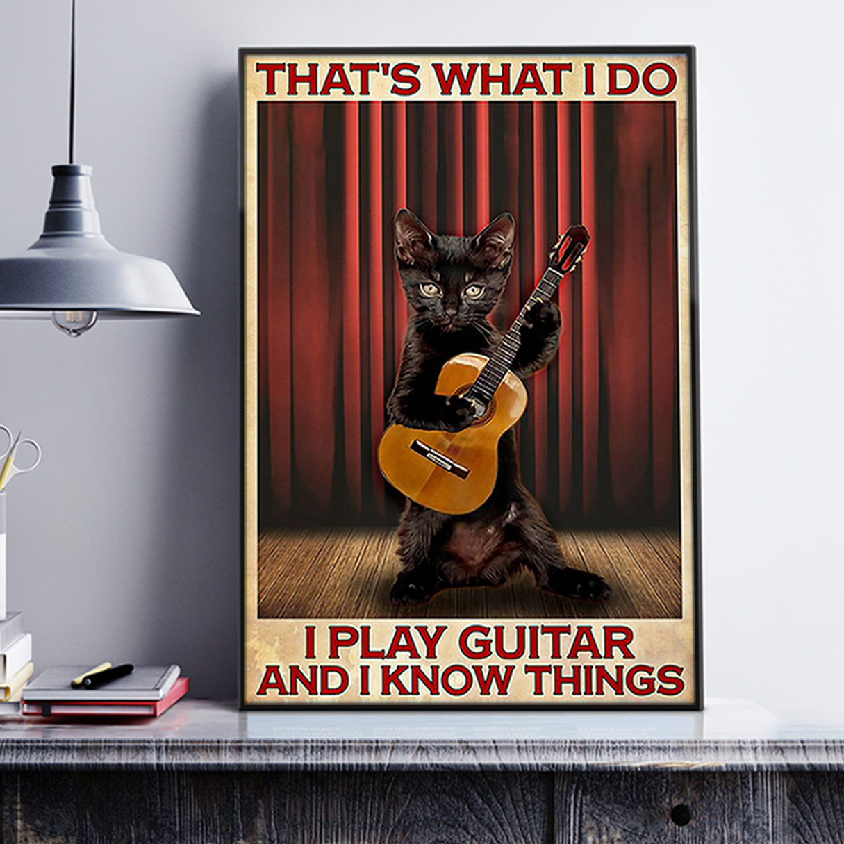 Cat that's what I do I play guitar and I know things poster A3