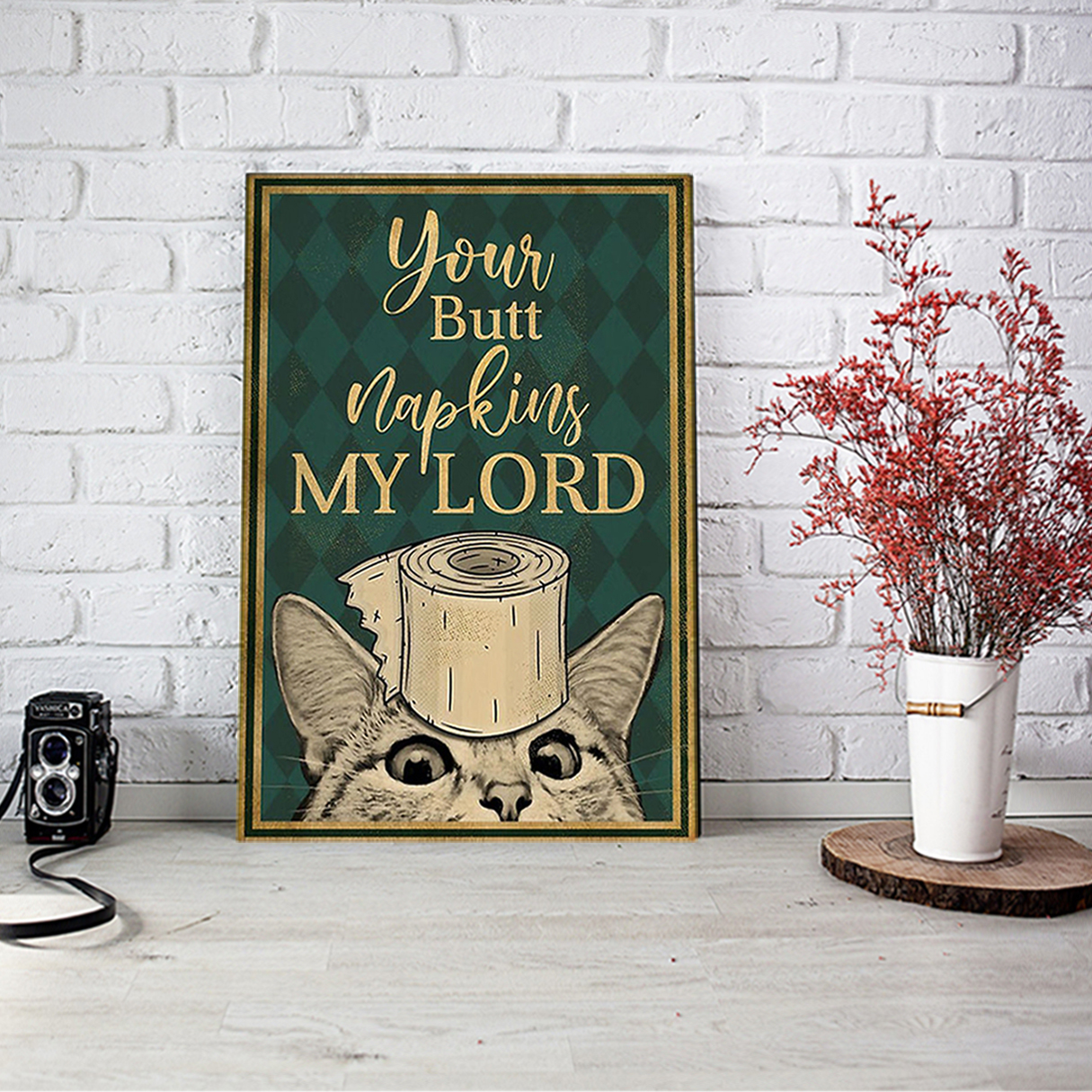 Cat your butt napkins my lord poster A1