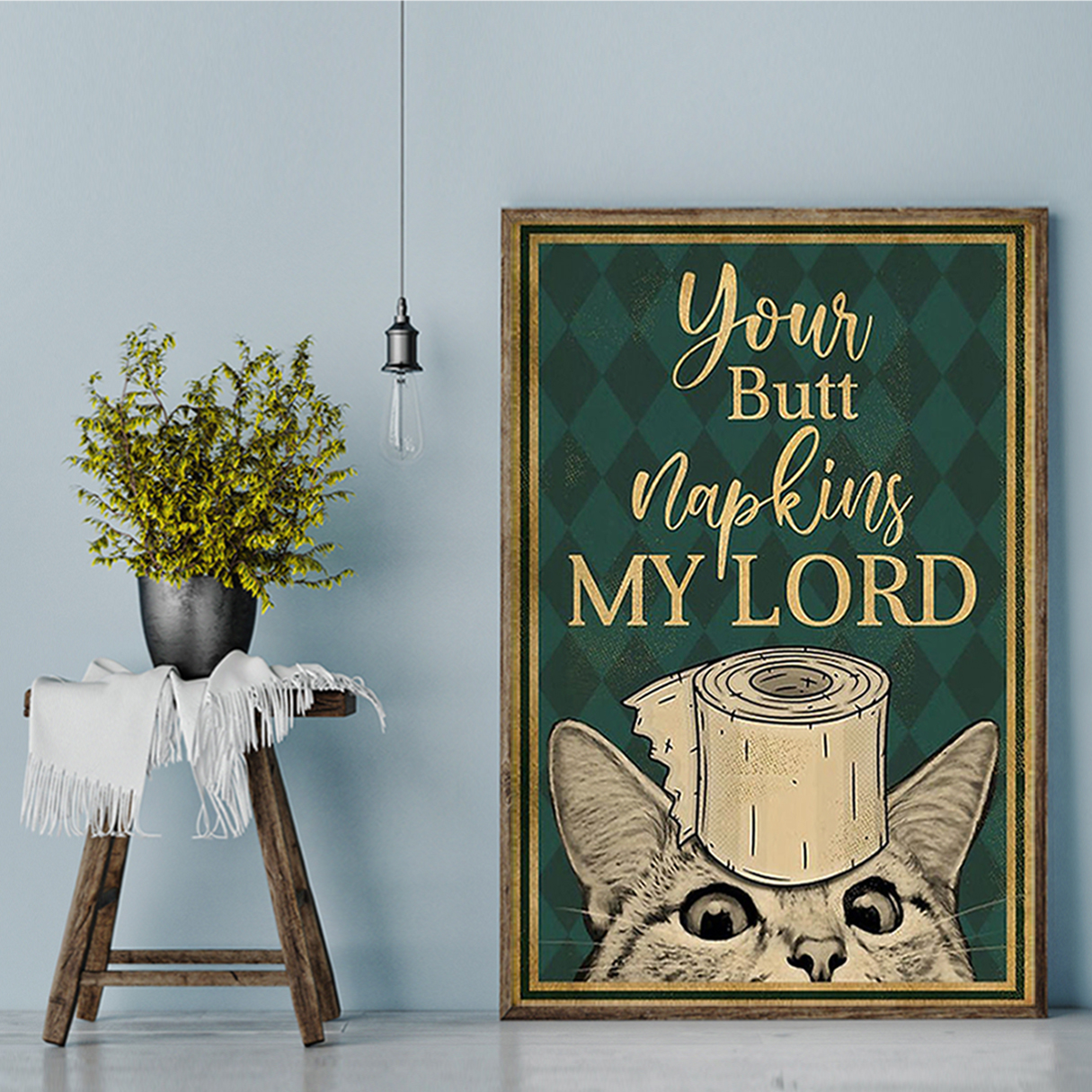 Cat your butt napkins my lord poster A2