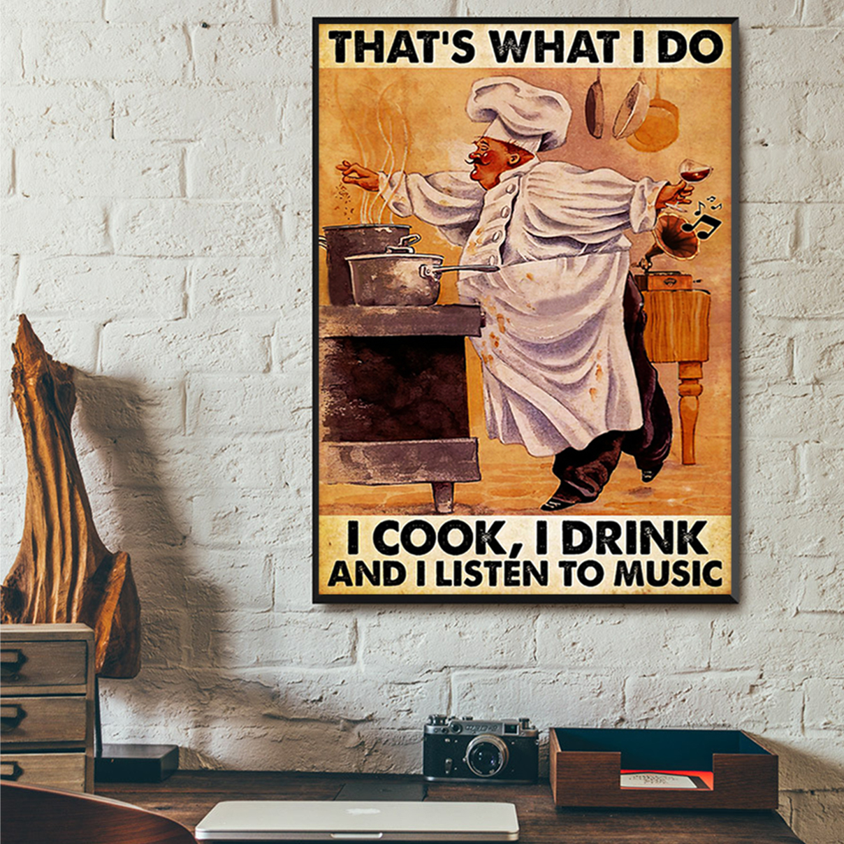 Chef that's what I do I cook I drink and listen to music poster A3