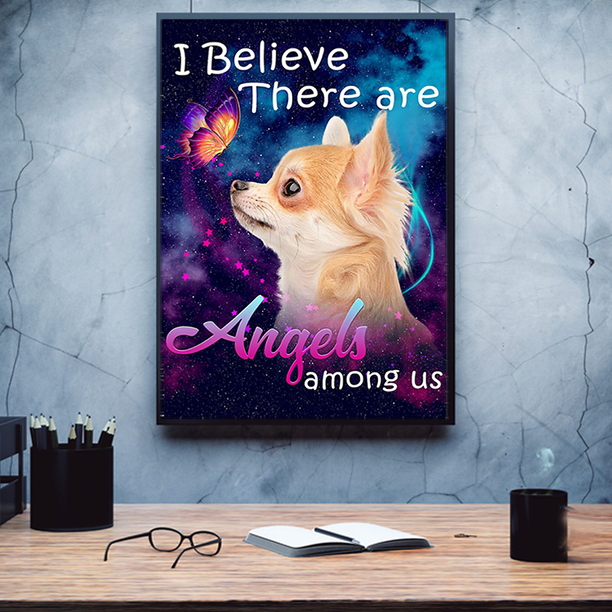Chihuahua I believe there are angels among us poster A2