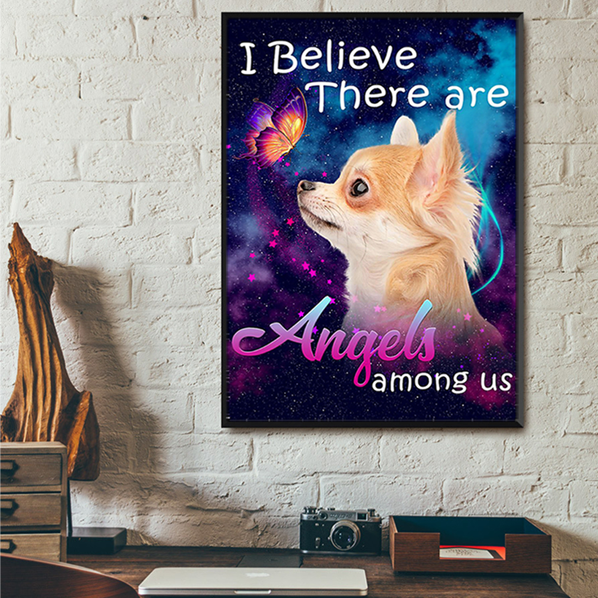 Chihuahua I believe there are angels among us poster A3