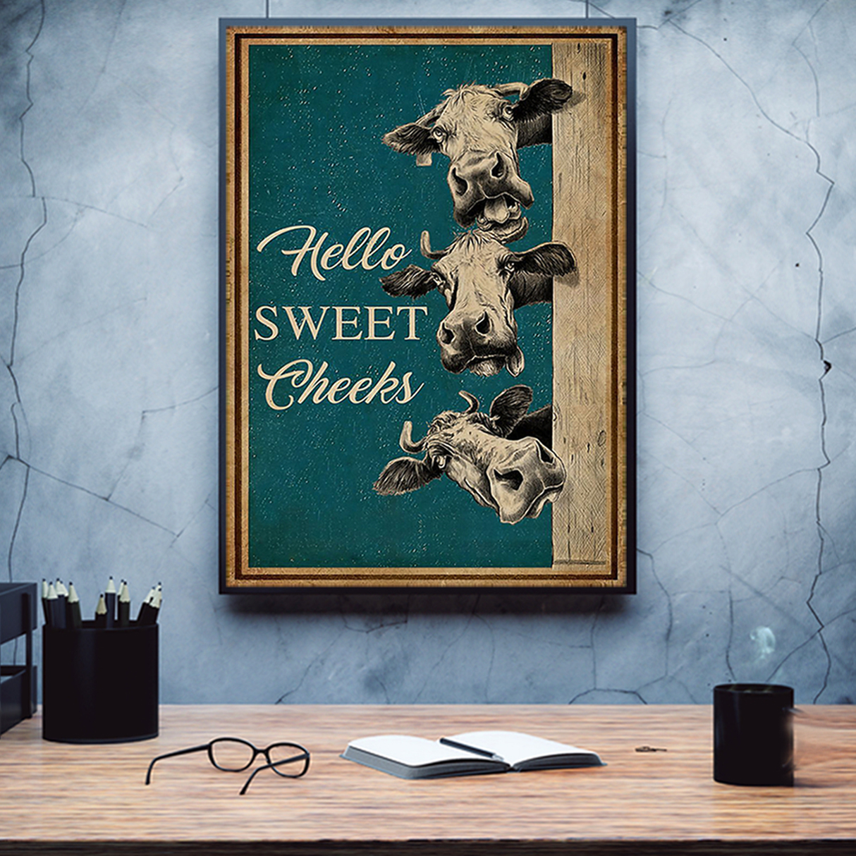 Cow hello sweet cheeks poster A1