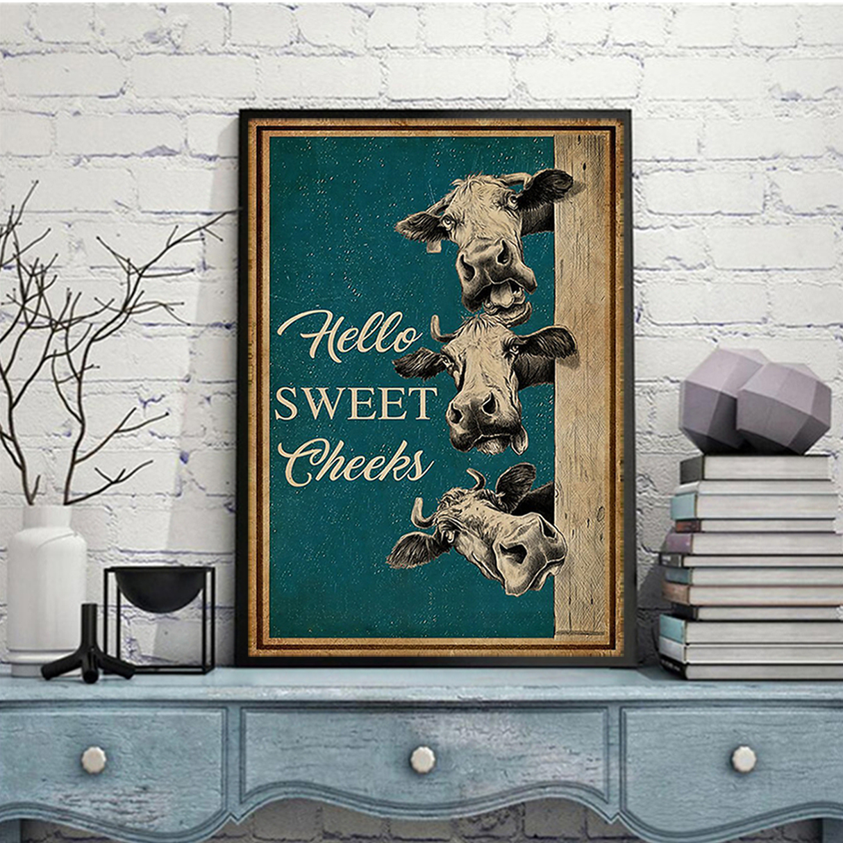 Cow hello sweet cheeks poster A3
