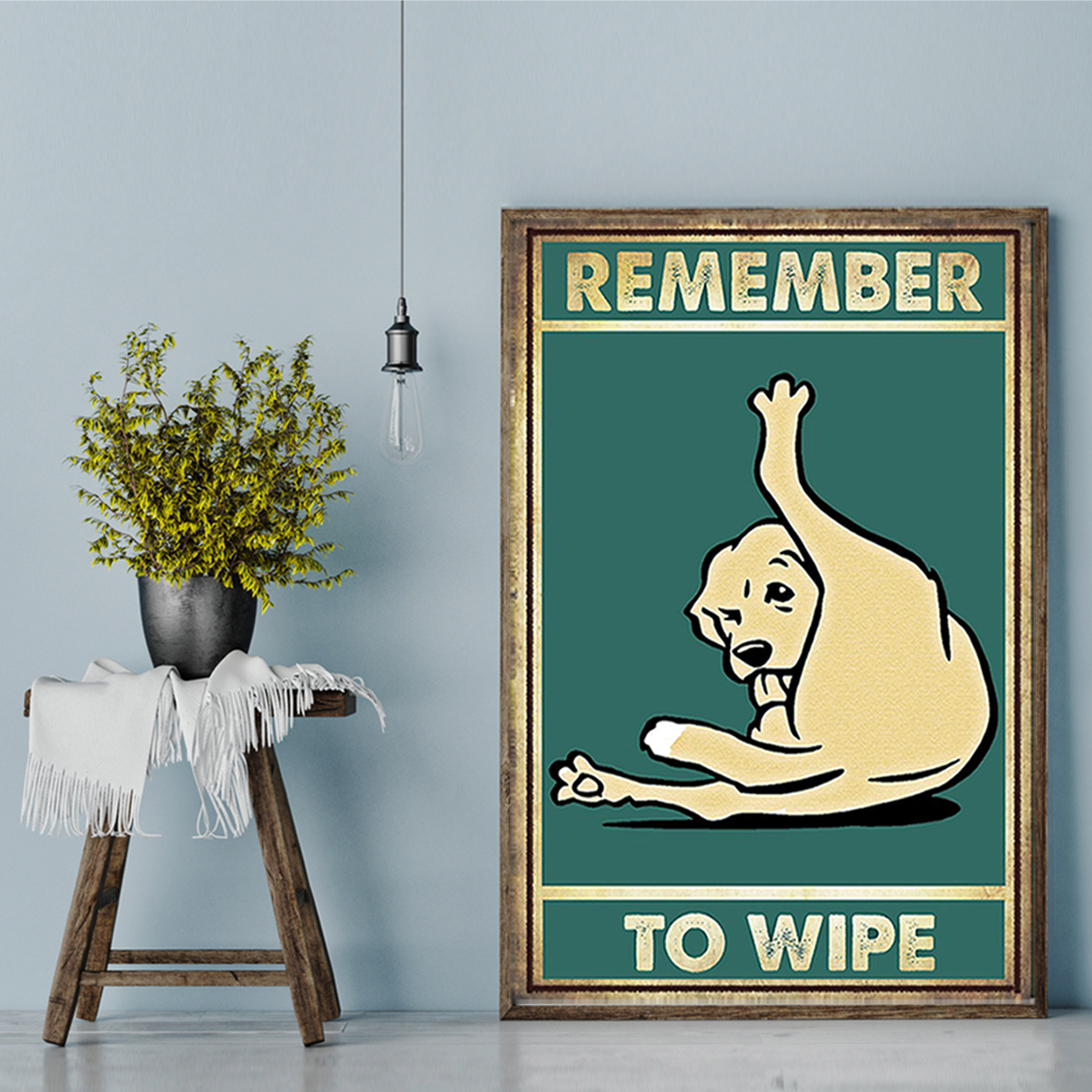 Dog remember to wipe poster A3