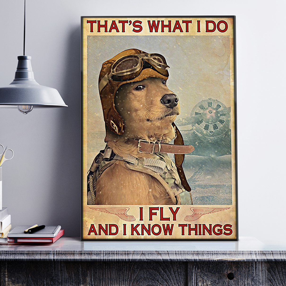 Dog that's what I do I fly and I know things poster A1
