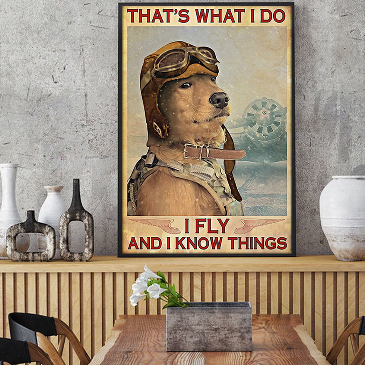 Dog that's what I do I fly and I know things poster A2