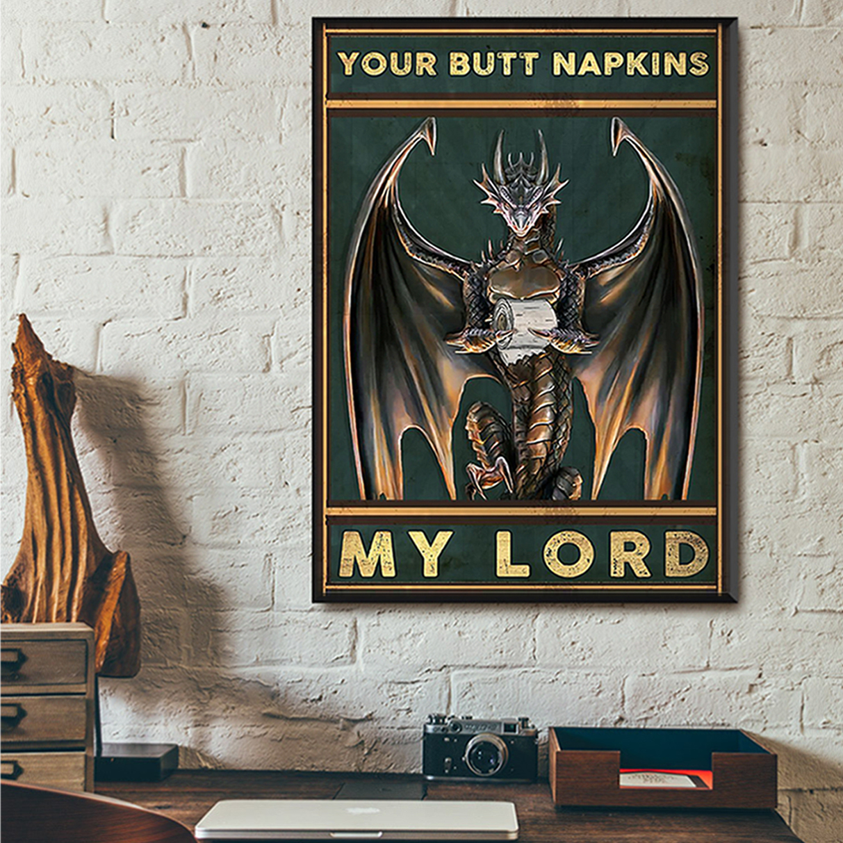 Dragon your butt napkins my lord poster A3
