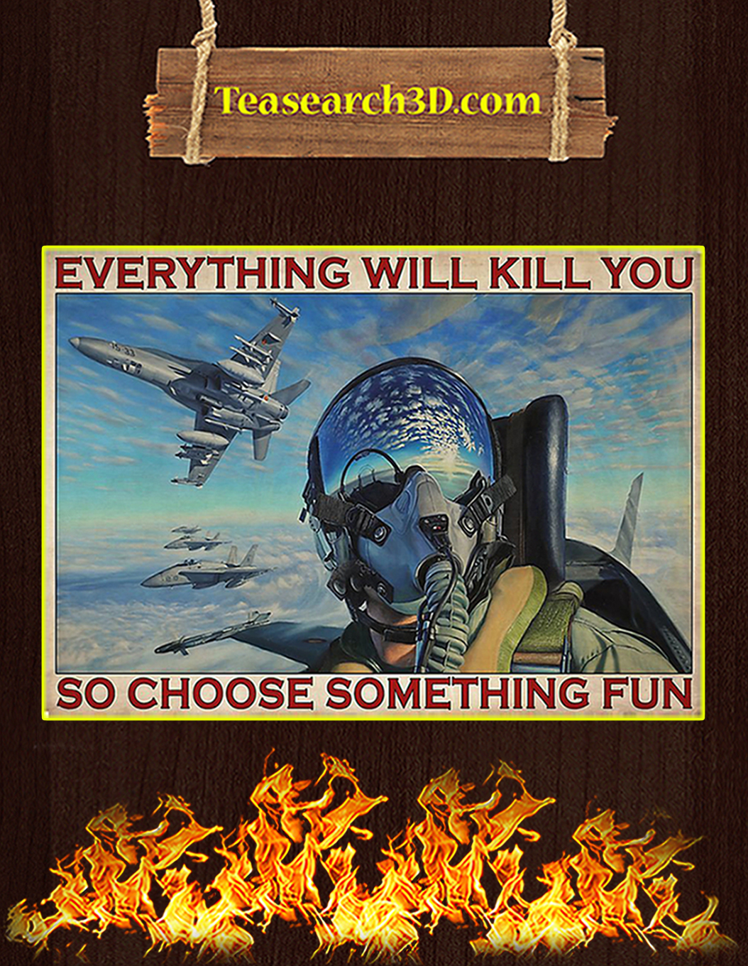 Everything will kill you so choose something fun fighter aircraft poster A1