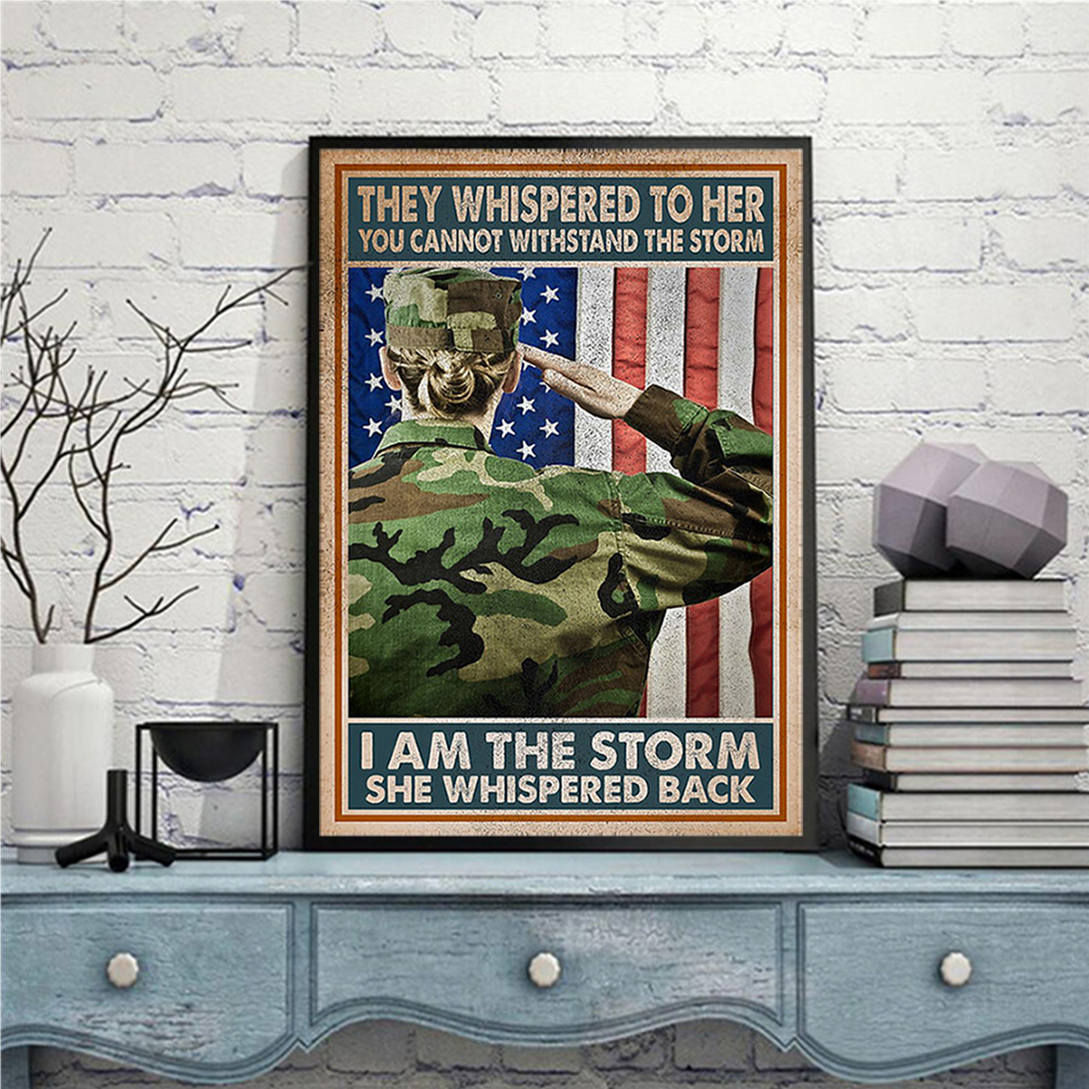 Female veteran they whispered to her you cannot withstand the storm poster A3