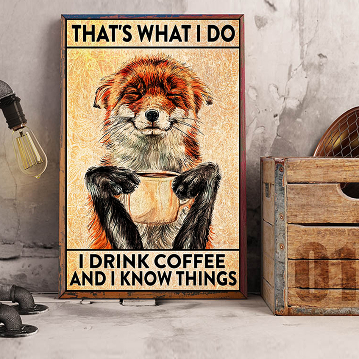Fox that's what I do I drink coffee and I know things poster A3