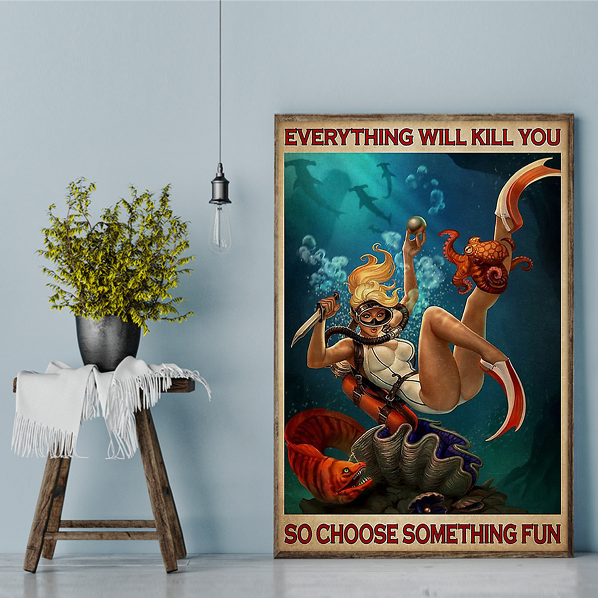 Girl diving everything will kill you so choose something fun poster A2