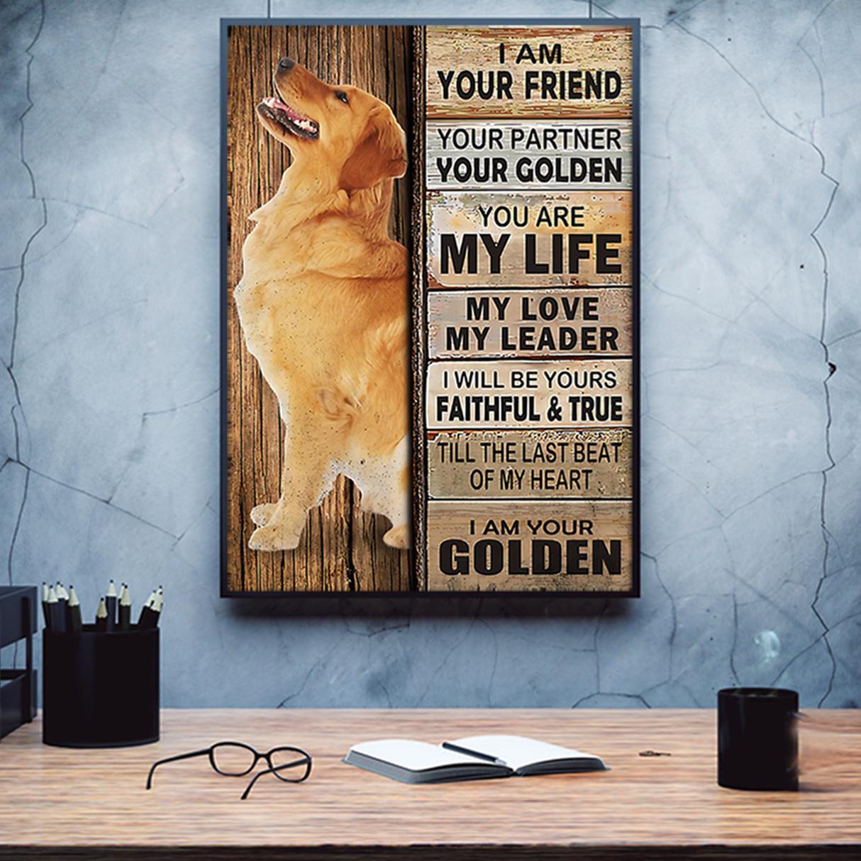 Golden Retriever I am your friend your partner poster A1