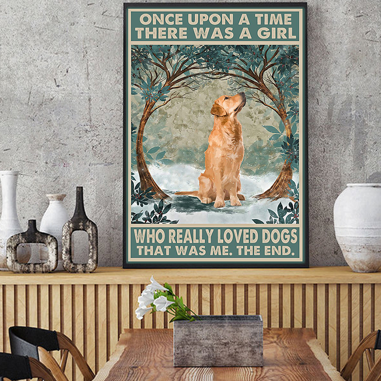 Golden retriever once upon a time there was a girl who loved dogs poster A1