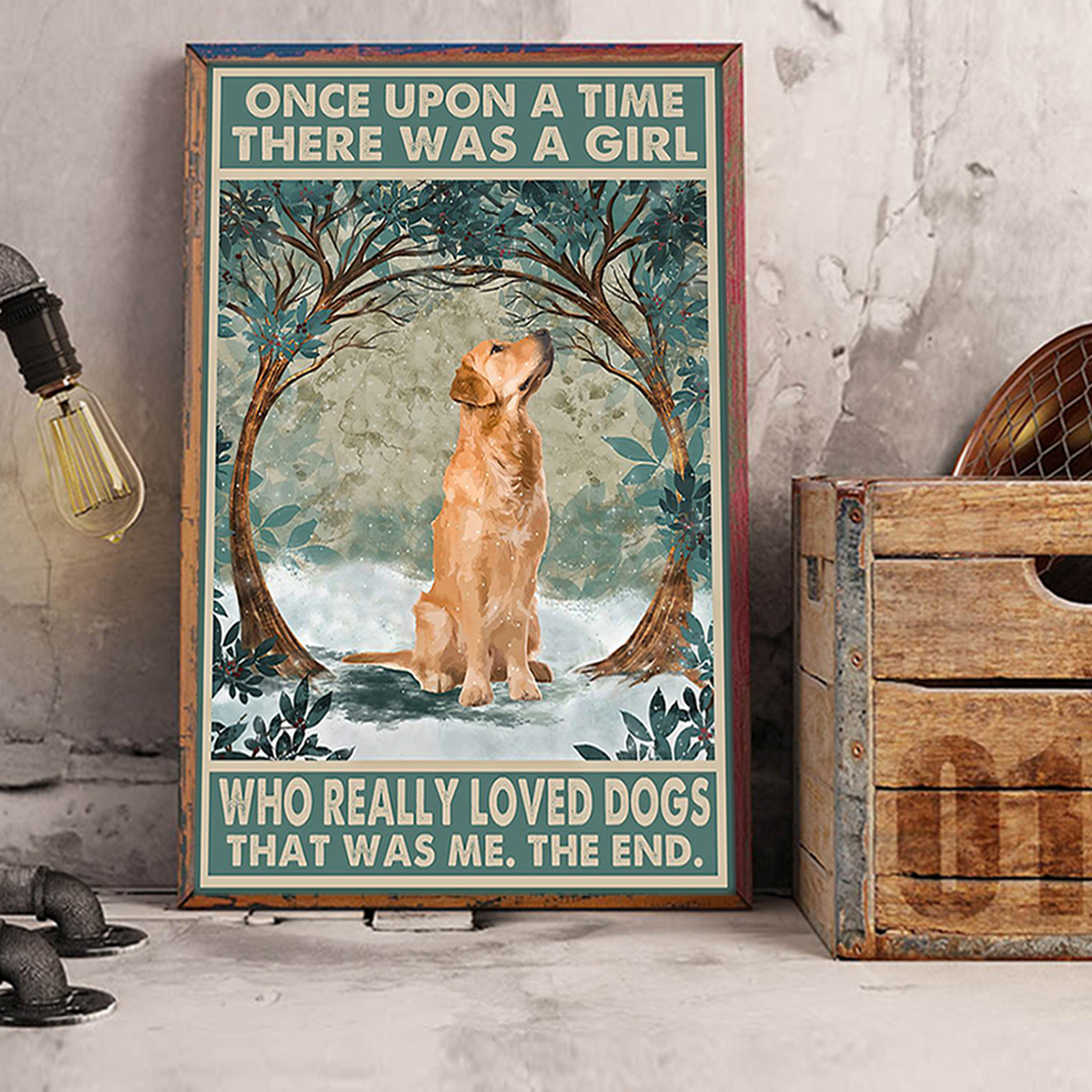 Golden retriever once upon a time there was a girl who loved dogs poster A3