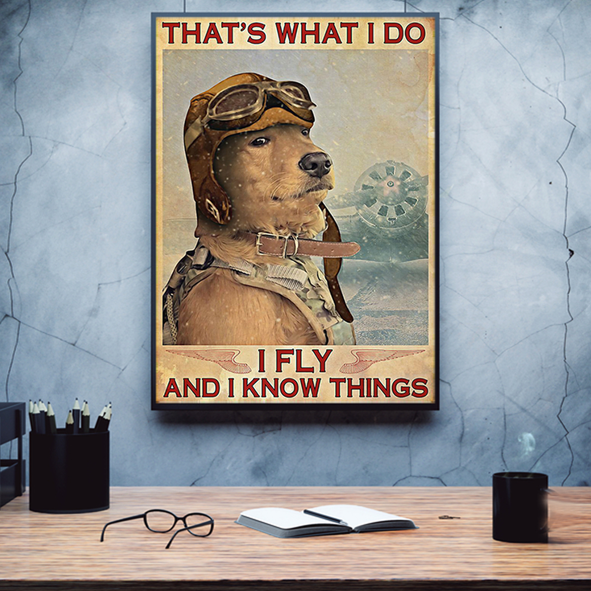 Golden retriever that's what I do I fly and I know things poster A1