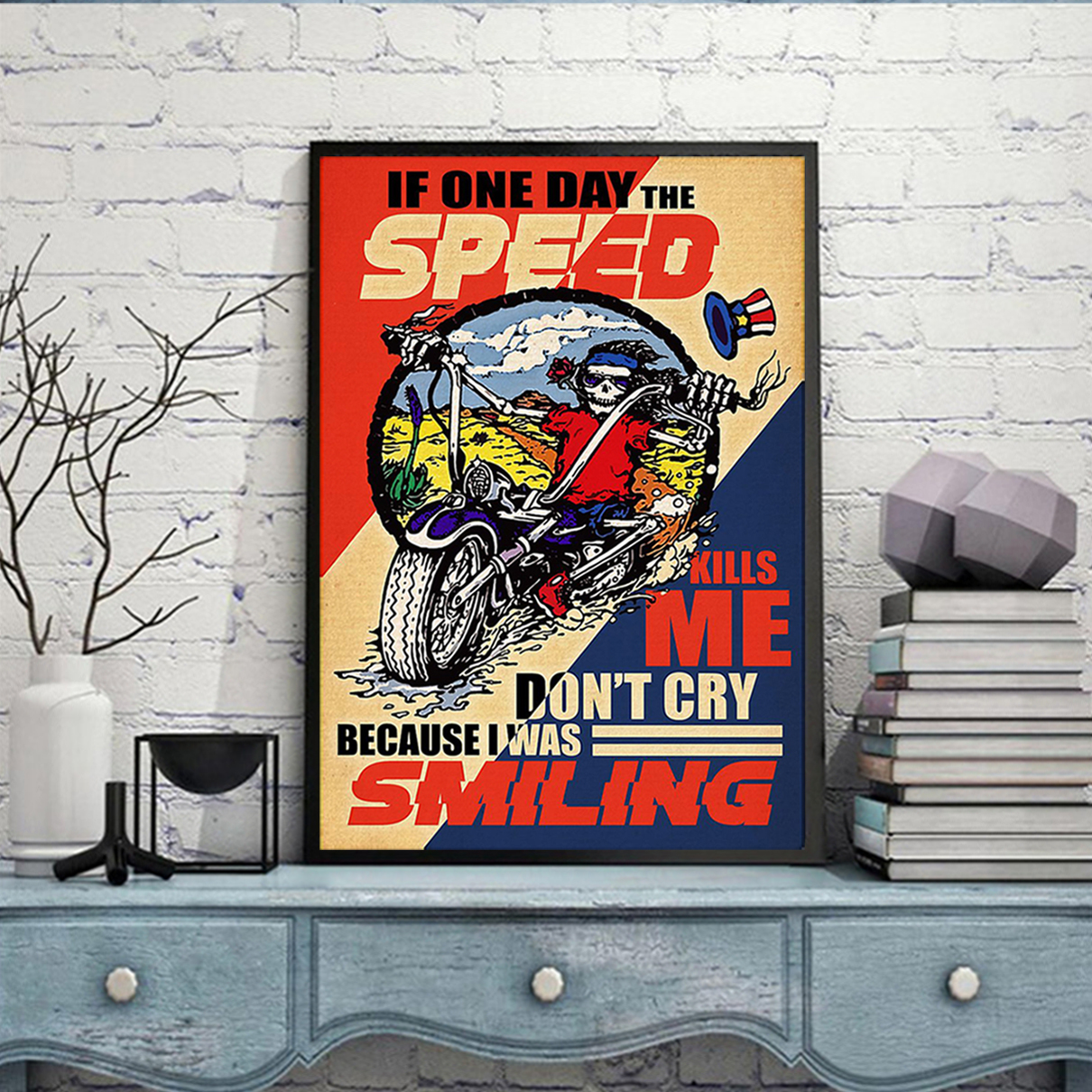 If one day the speed kills me don't cry because i was smiling poster A2