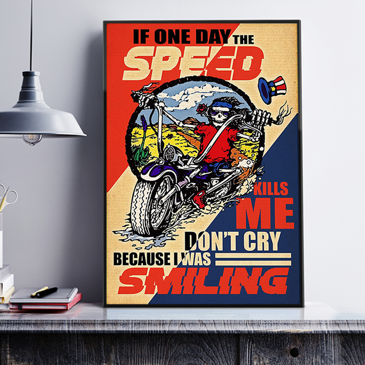 If one day the speed kills me don't cry because i was smiling poster A3
