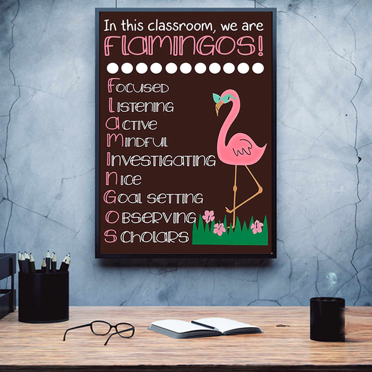 In this classroom we are flamingos poster A3