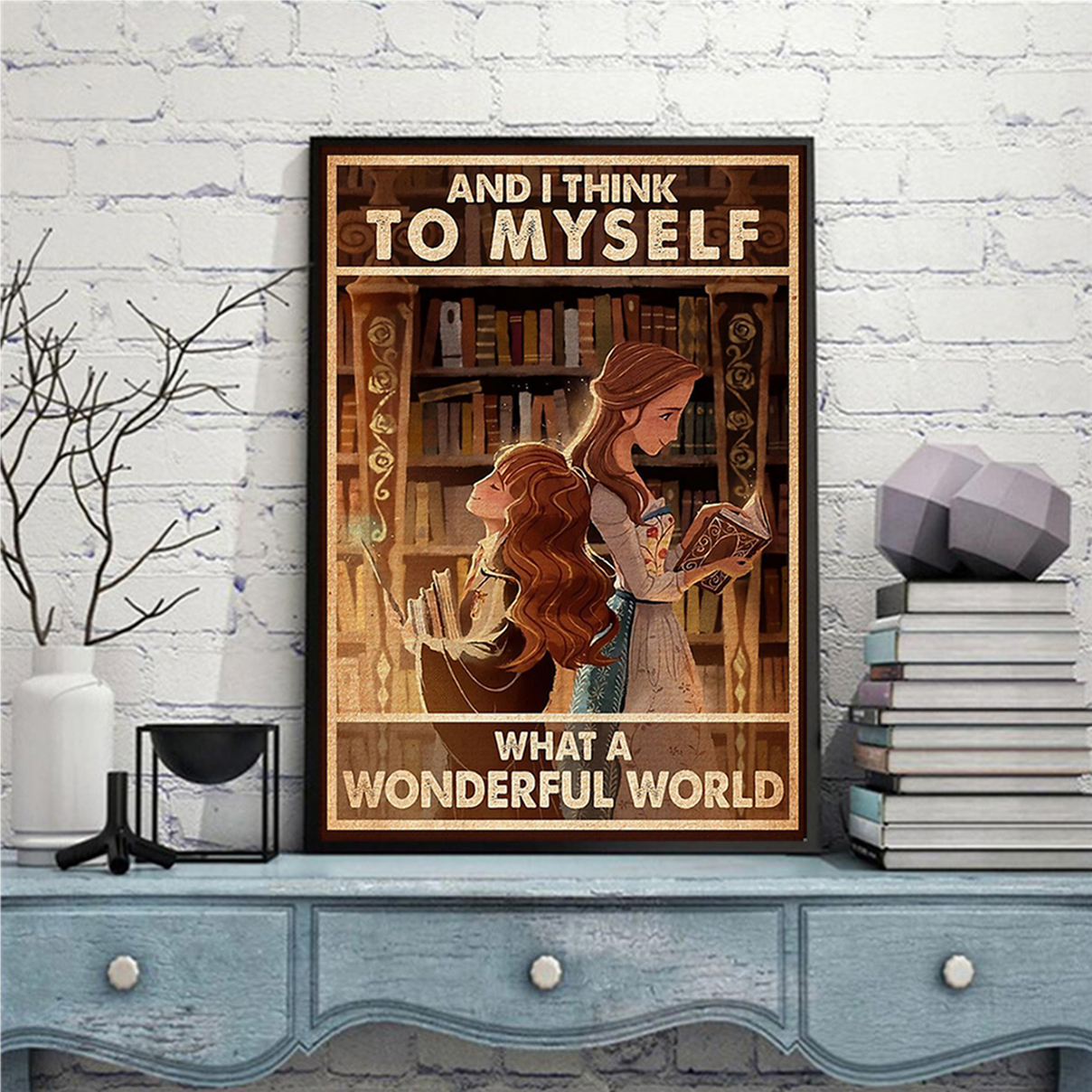 Library and I think to myself what a wonderful world poster A1