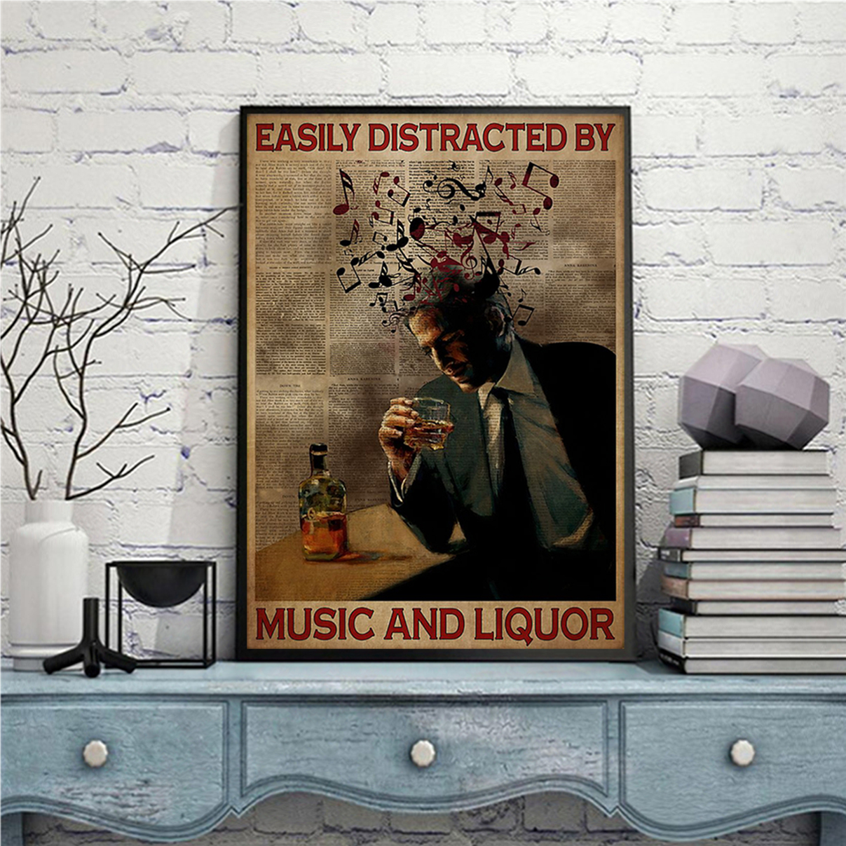 Man easily distracted by music and liquor poster A1