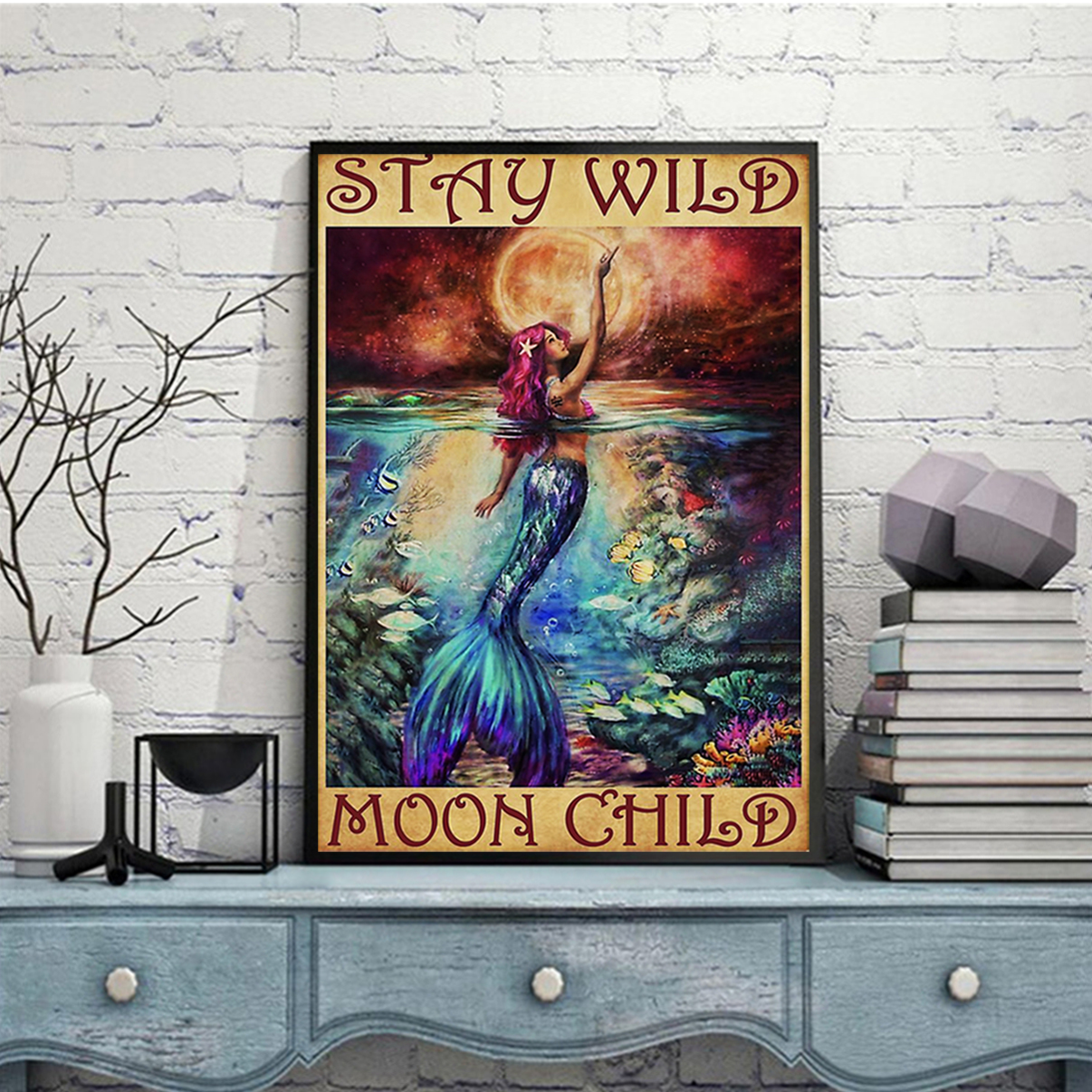 Mermaid stay wild moon child poster A1