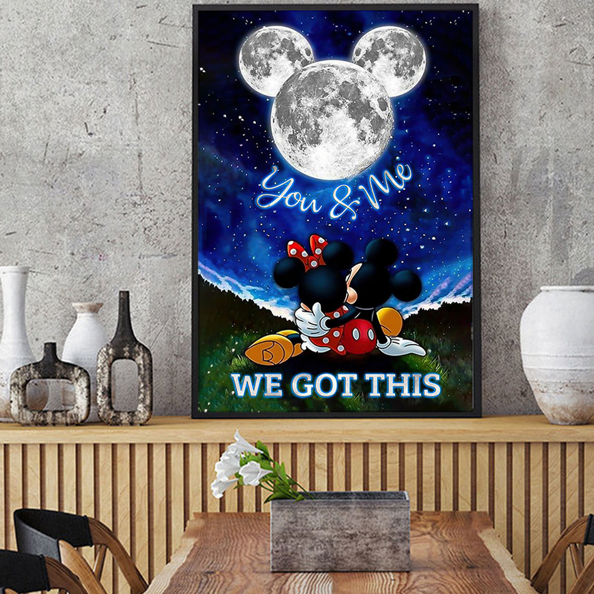 Mickey and minnie moon you and me we got this poster A2