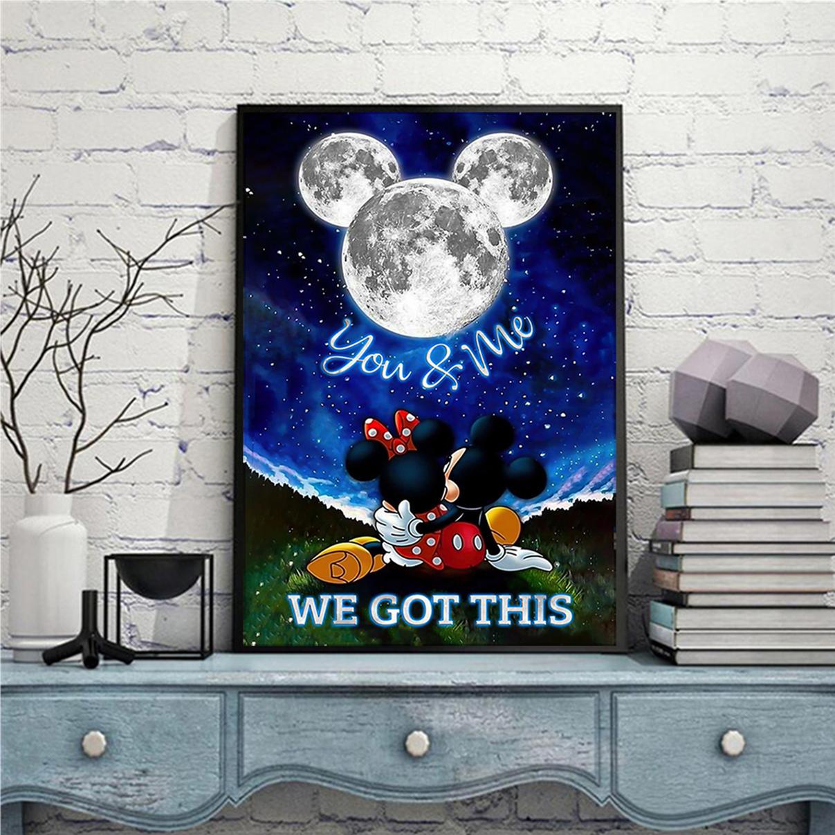 Mickey and minnie moon you and me we got this poster A3