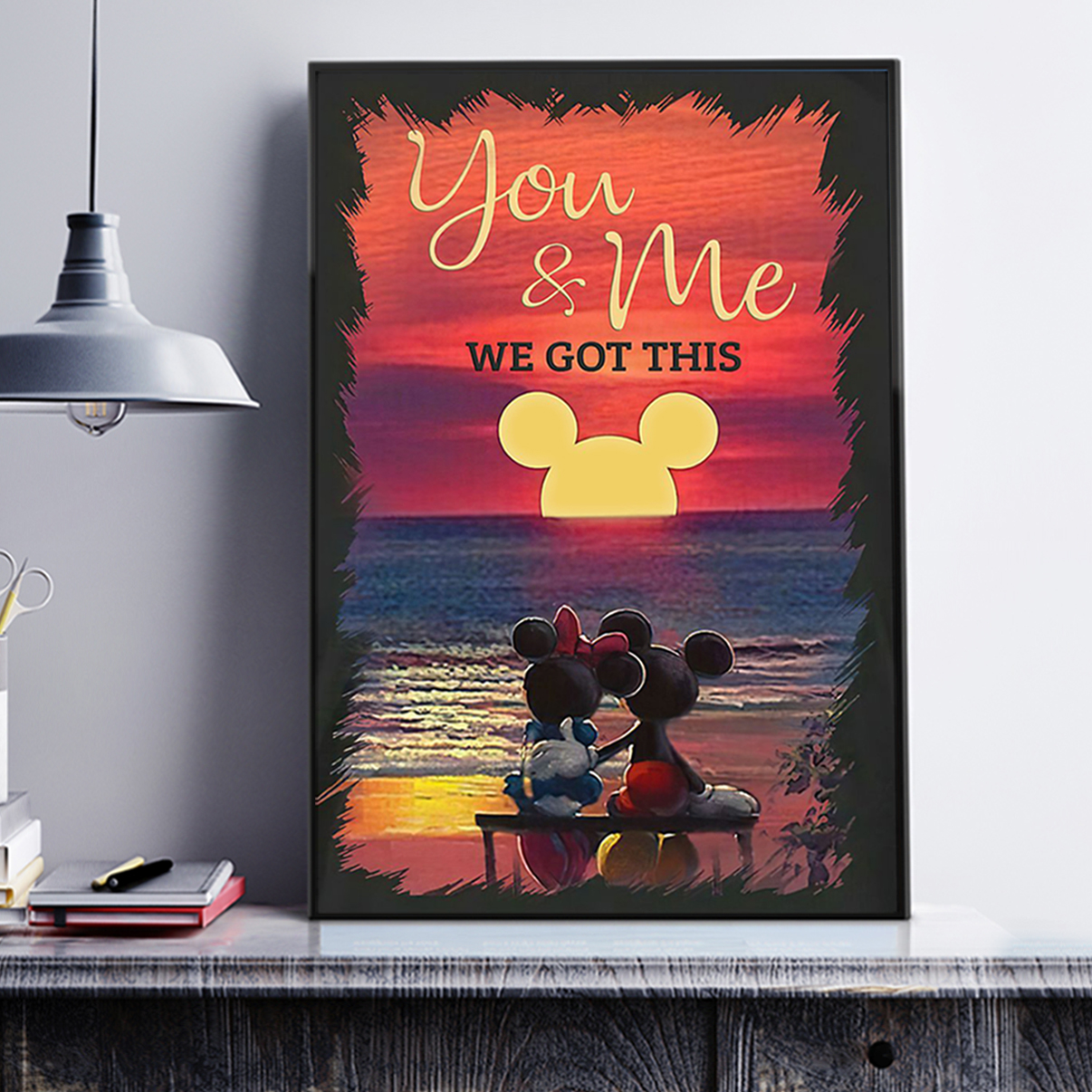 Mickey minnie you and me we got this poster A1