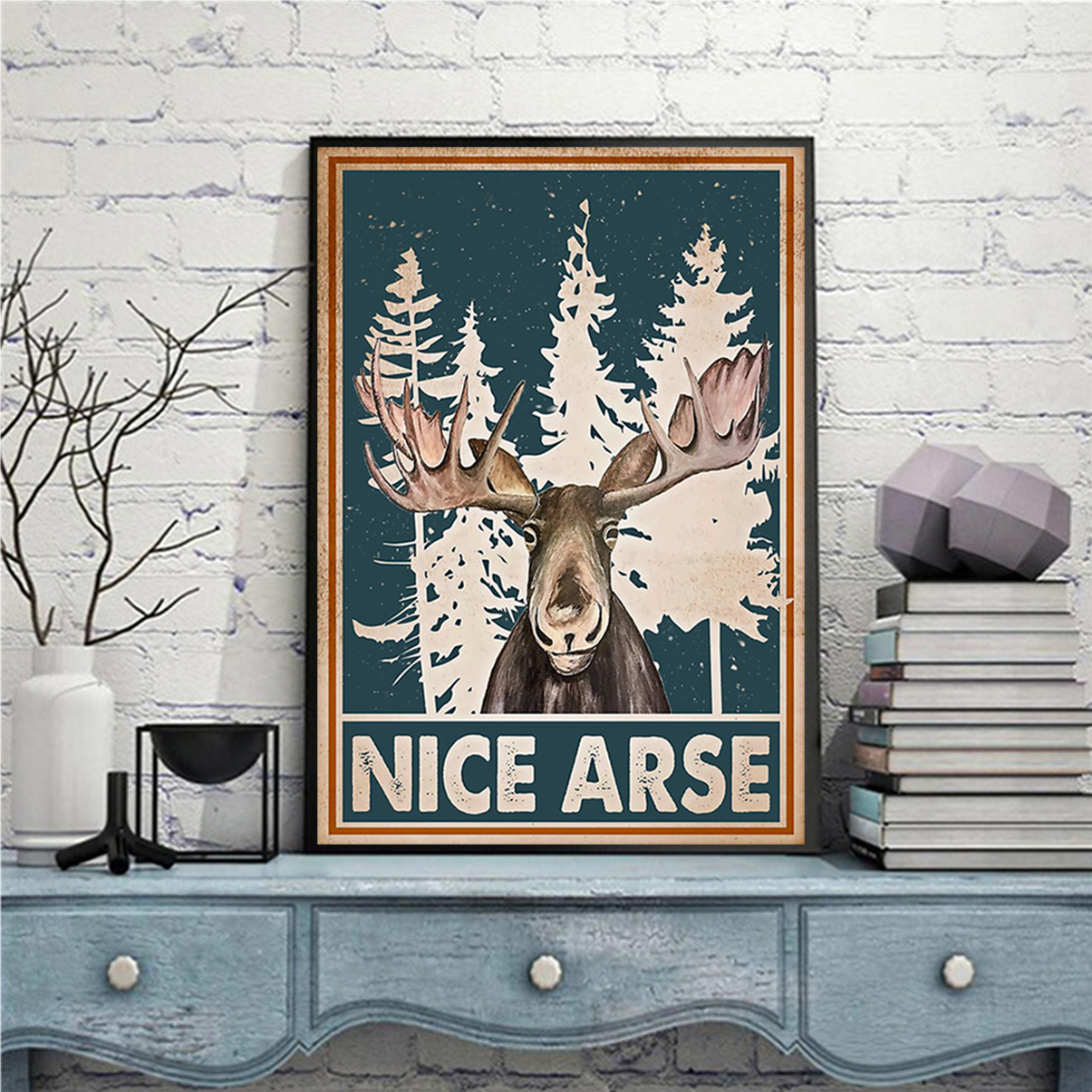 Moose funny toilet nice arse smirking poster A1