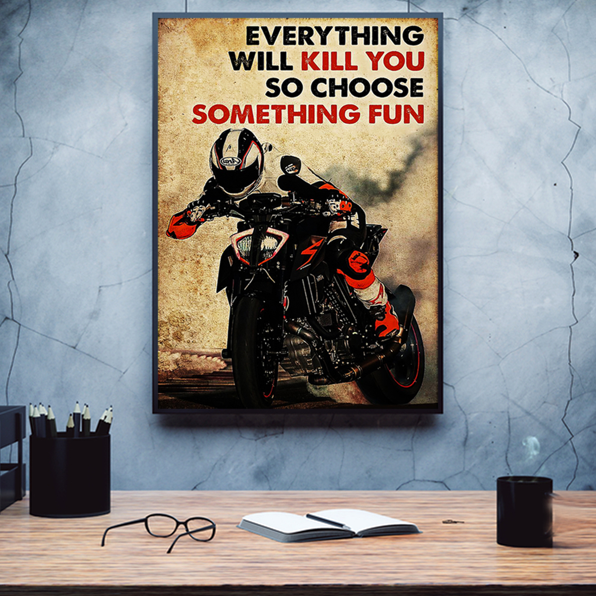 Motor racing everything will kill you so choose something fun poster A1