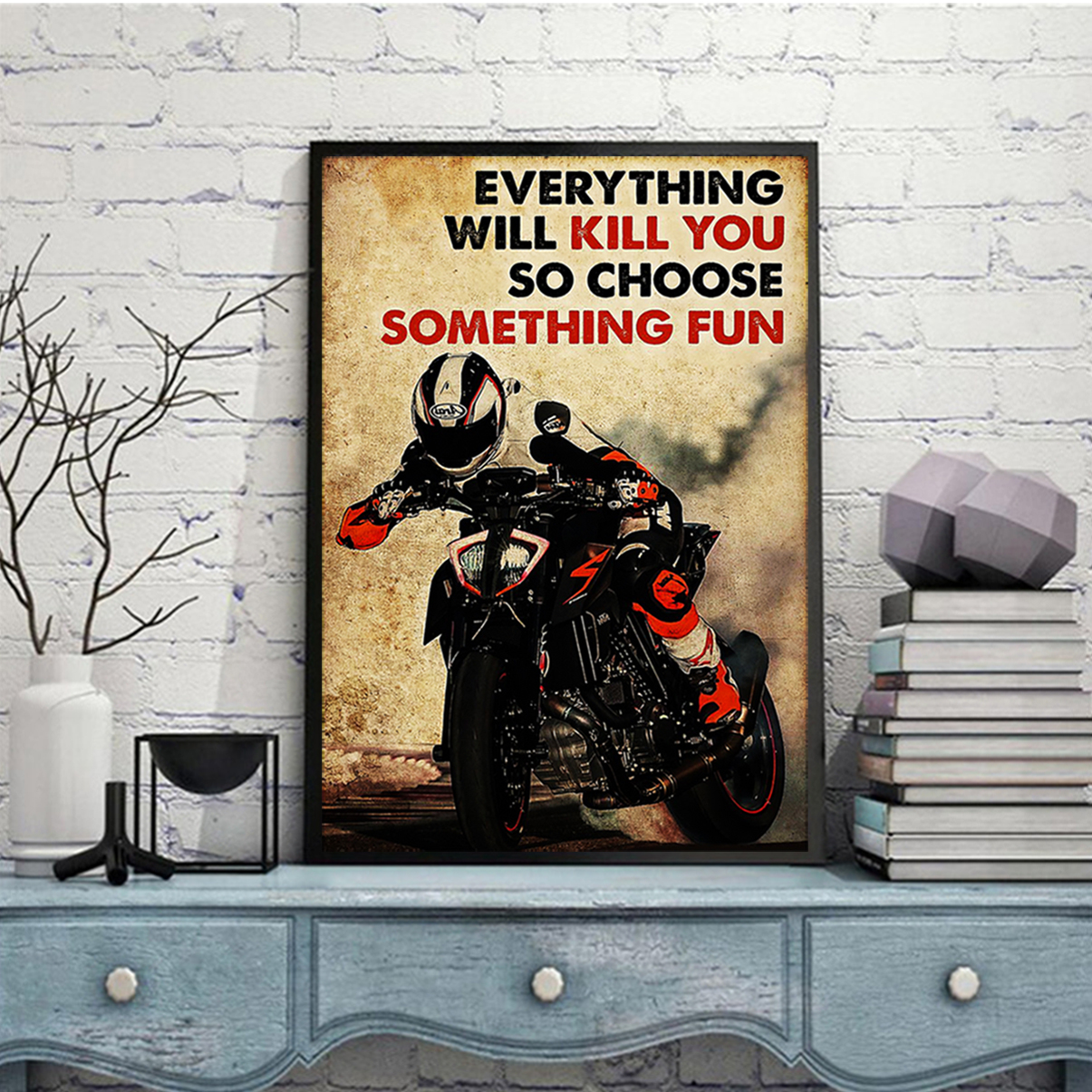Motor racing everything will kill you so choose something fun poster A3
