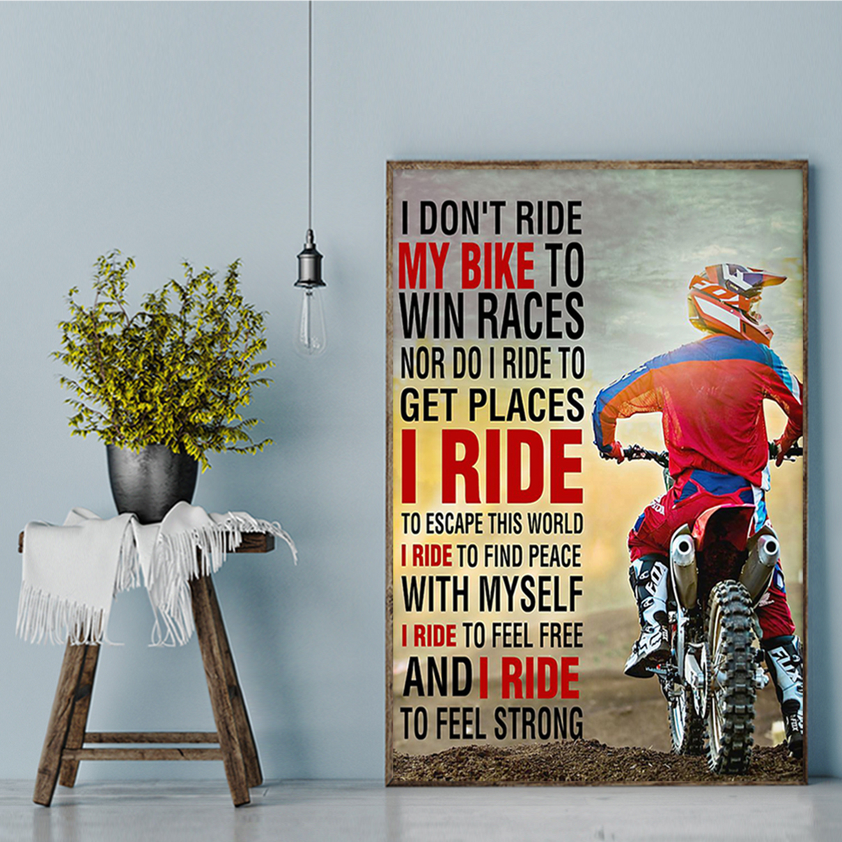 Motorcycle I don't ride my bike to win races poster A1