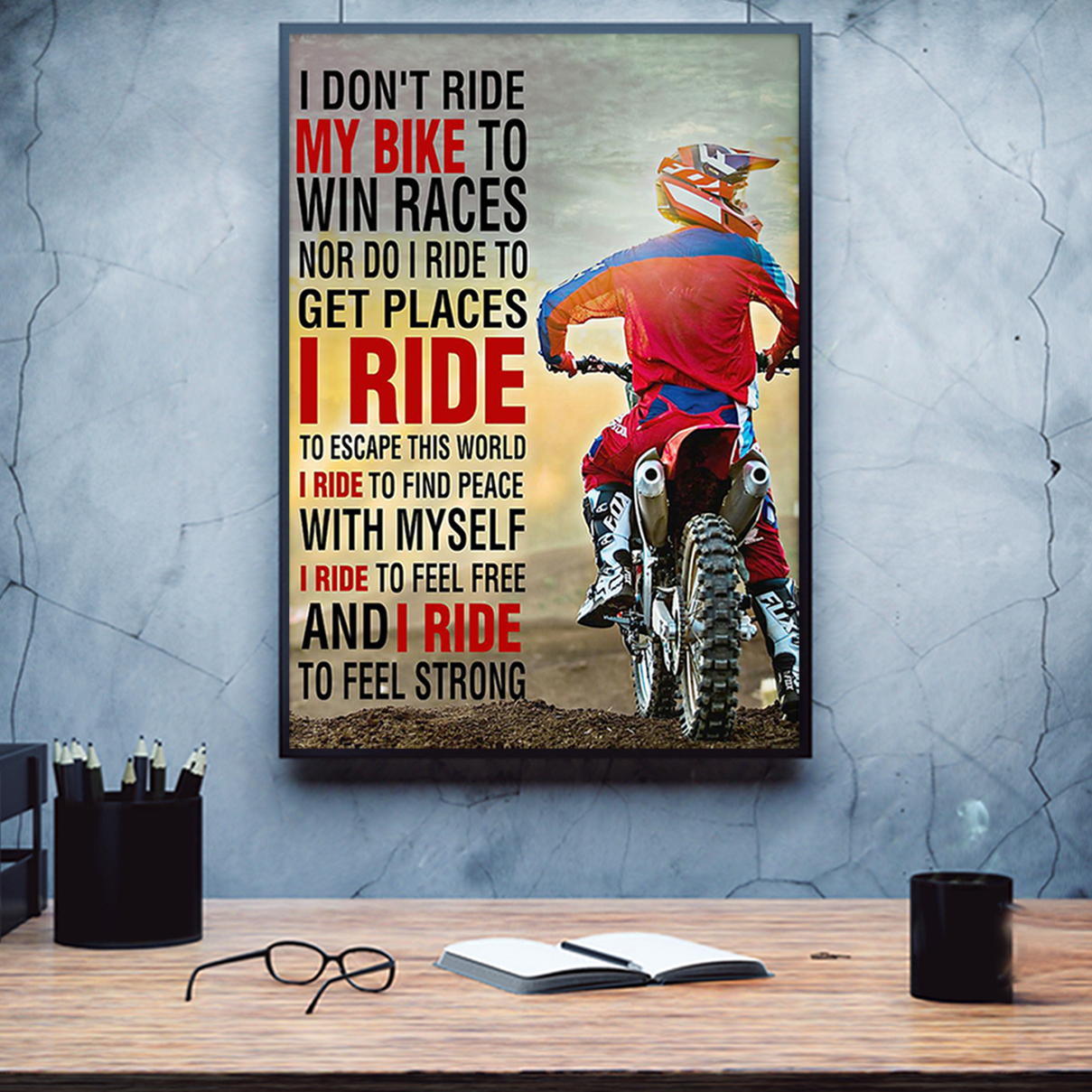 Motorcycle I don't ride my bike to win races poster A3
