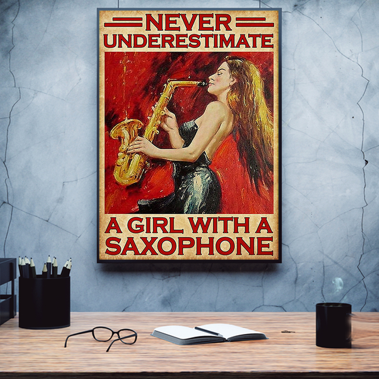 Never underestimate a girl with a saxophone poster A1