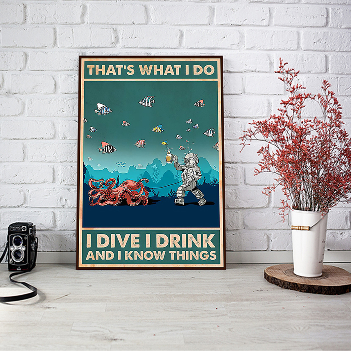Octopus and scuba diver that's what I do I dive I drink and I know things poster A2