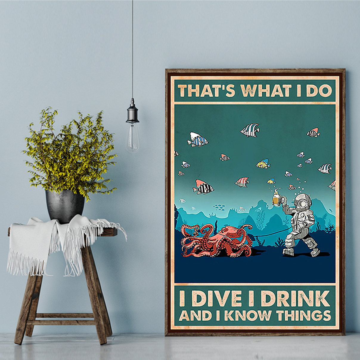Octopus and scuba diver that's what I do I dive I drink and I know things poster A3