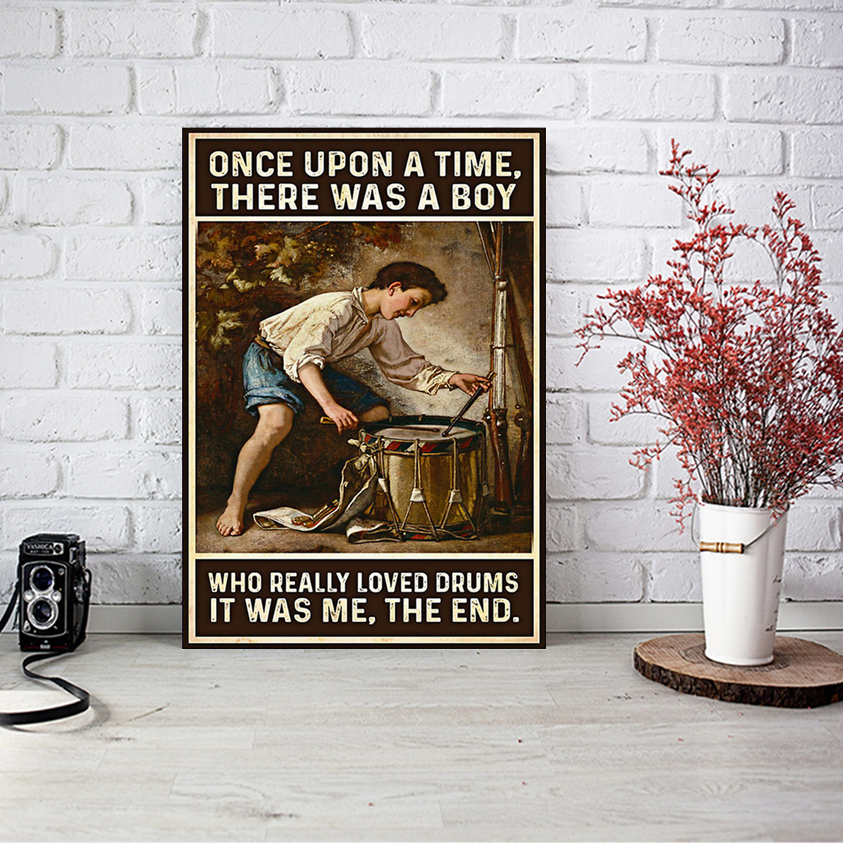Once upon a time there was a boy who really loved drums poster A1