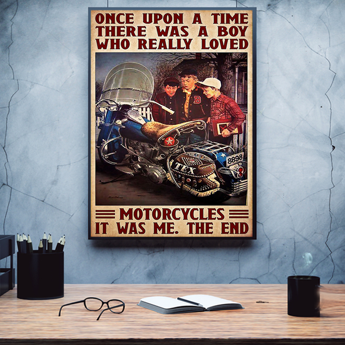 Once upon a time there was a boy who really loved motorcycles poster A1