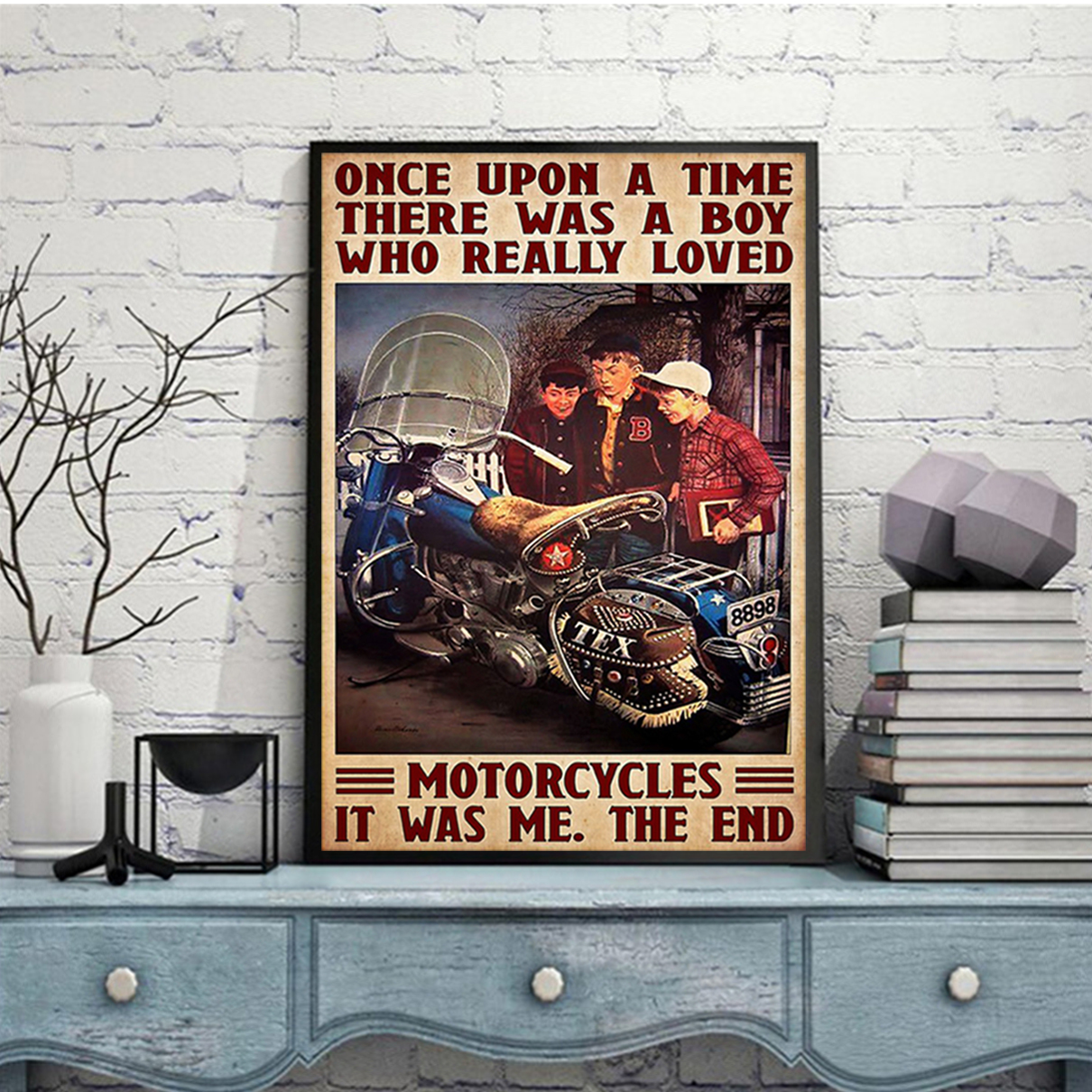 Once upon a time there was a boy who really loved motorcycles poster A2
