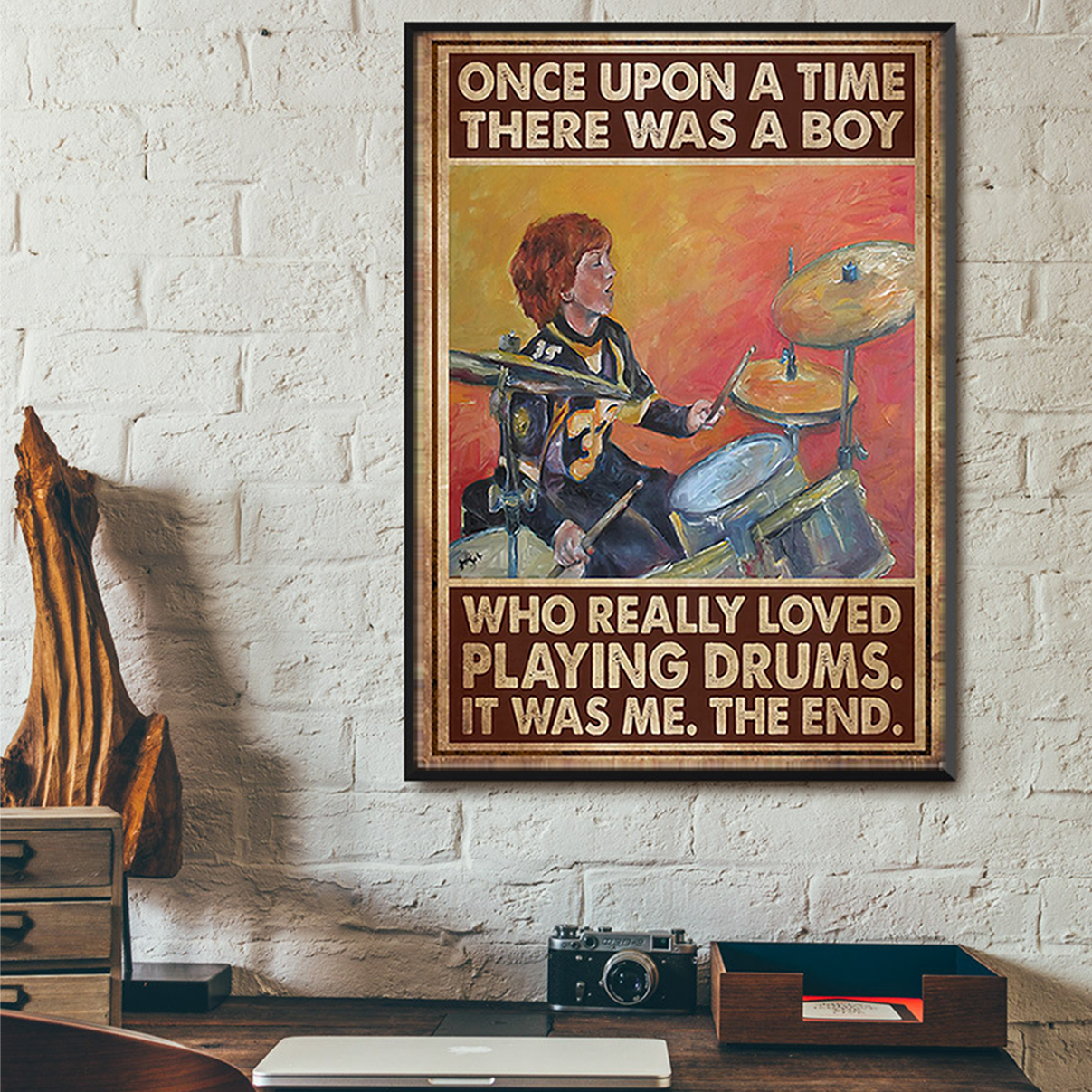 Once upon a time there was a boy who really loved playing drums poster A2