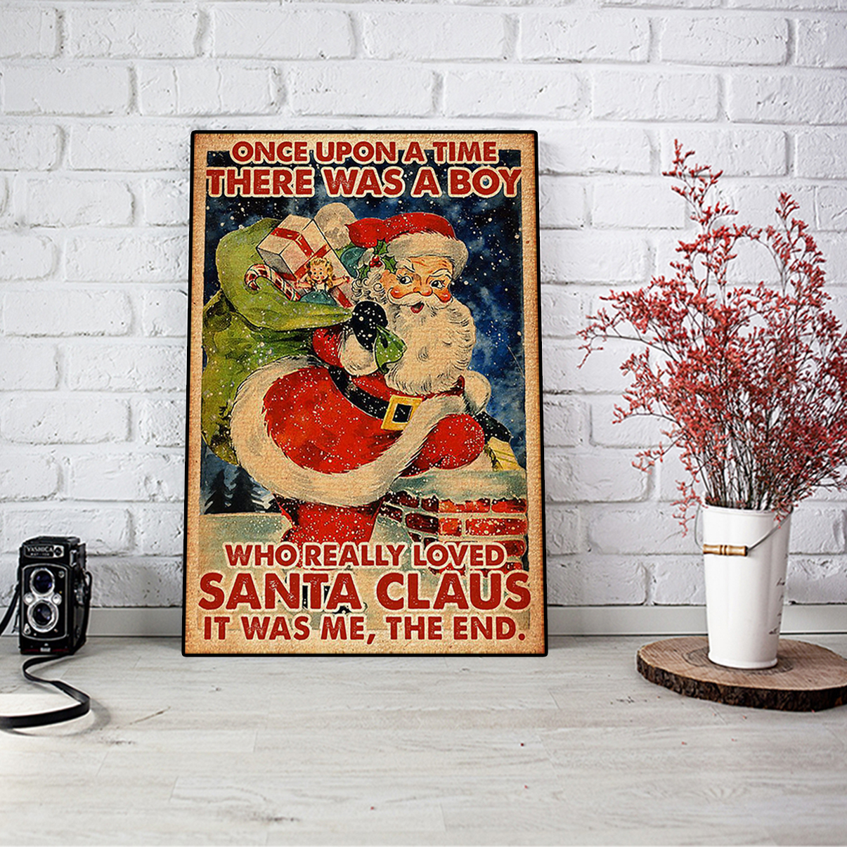 Once upon a time there was a boy who really loved santa claus poster A1