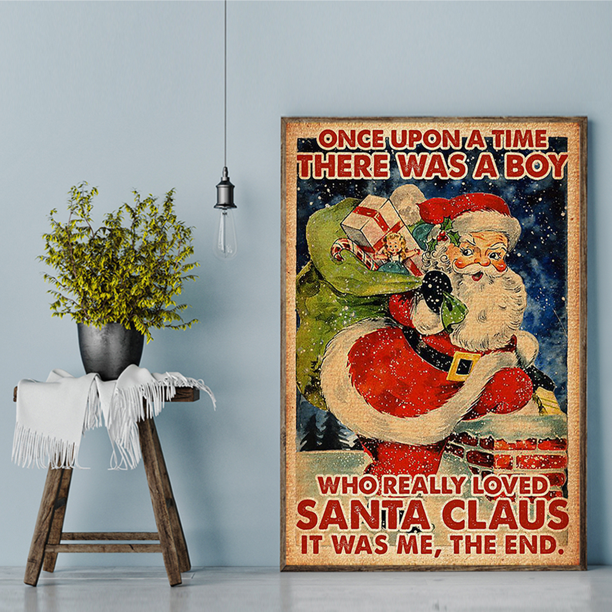 Once upon a time there was a boy who really loved santa claus poster A2