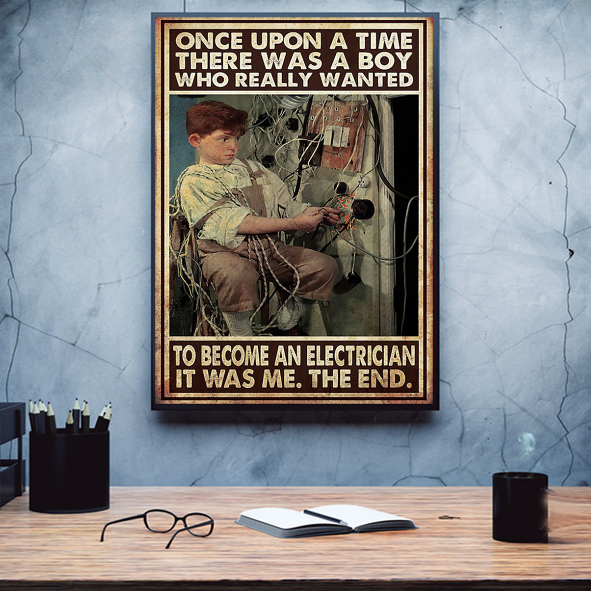 Once upon a time there was a boy who really wanted to become a electrician poster A1