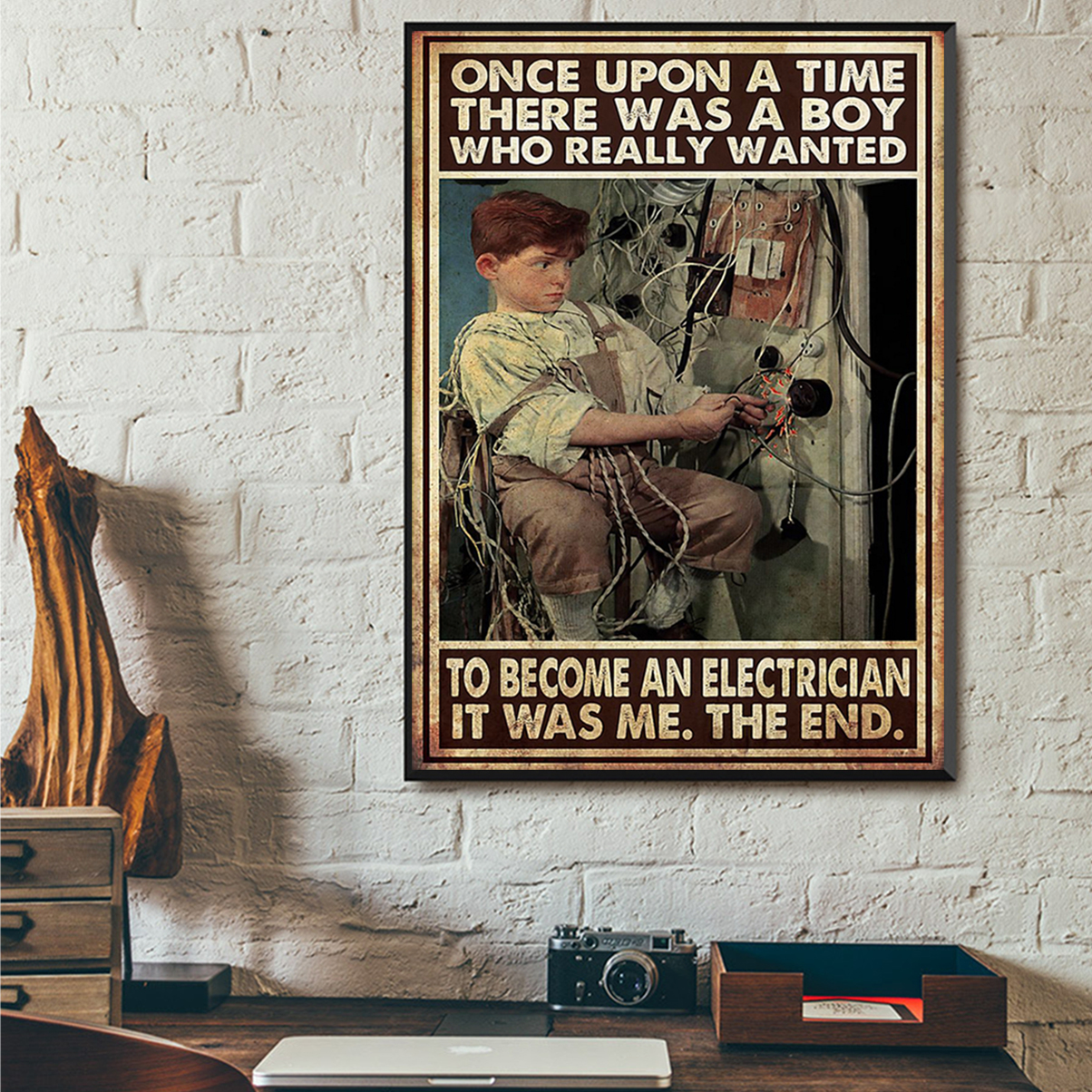Once upon a time there was a boy who really wanted to become a electrician poster A2