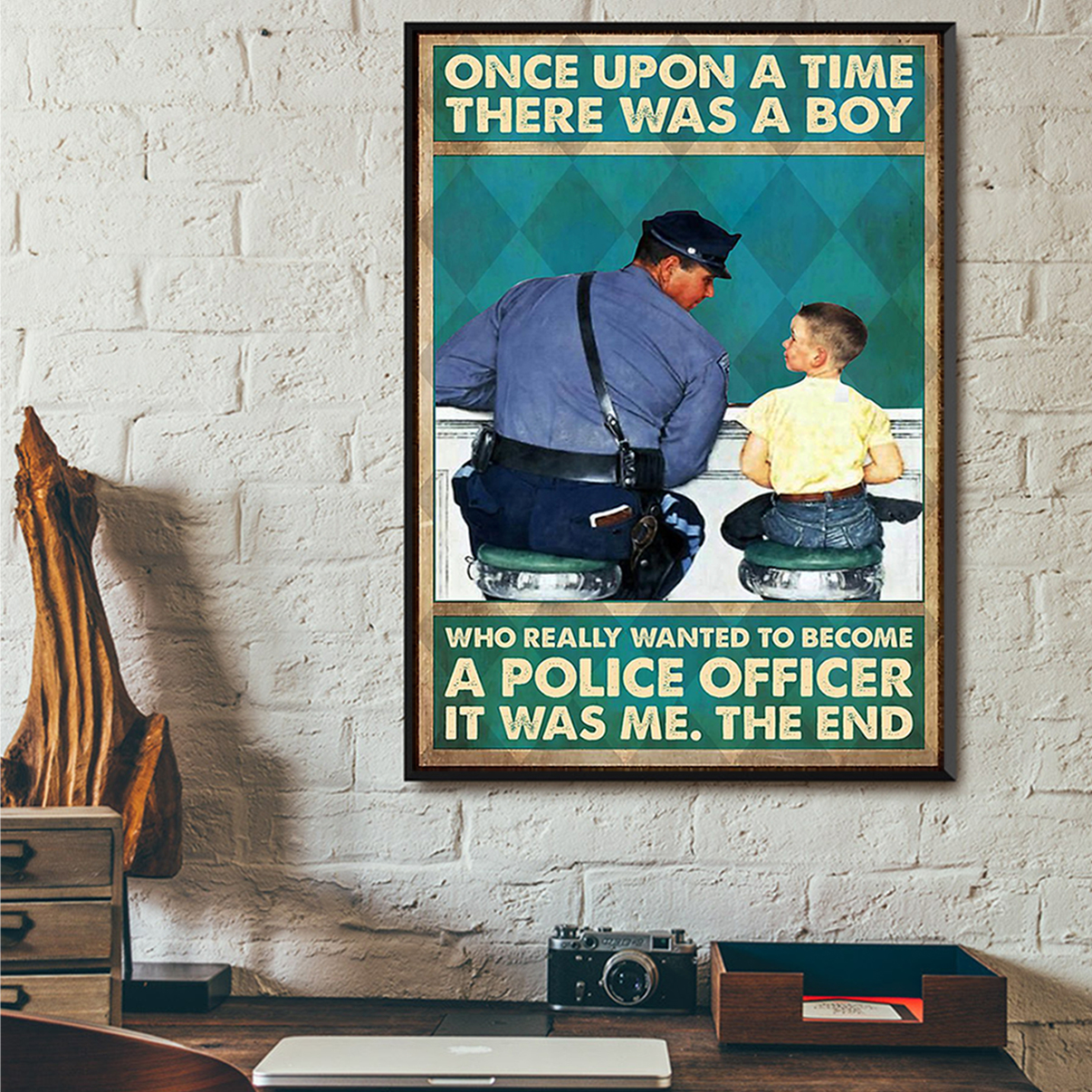 Once upon a time there was a boy who really wanted to become a police officer poster A3