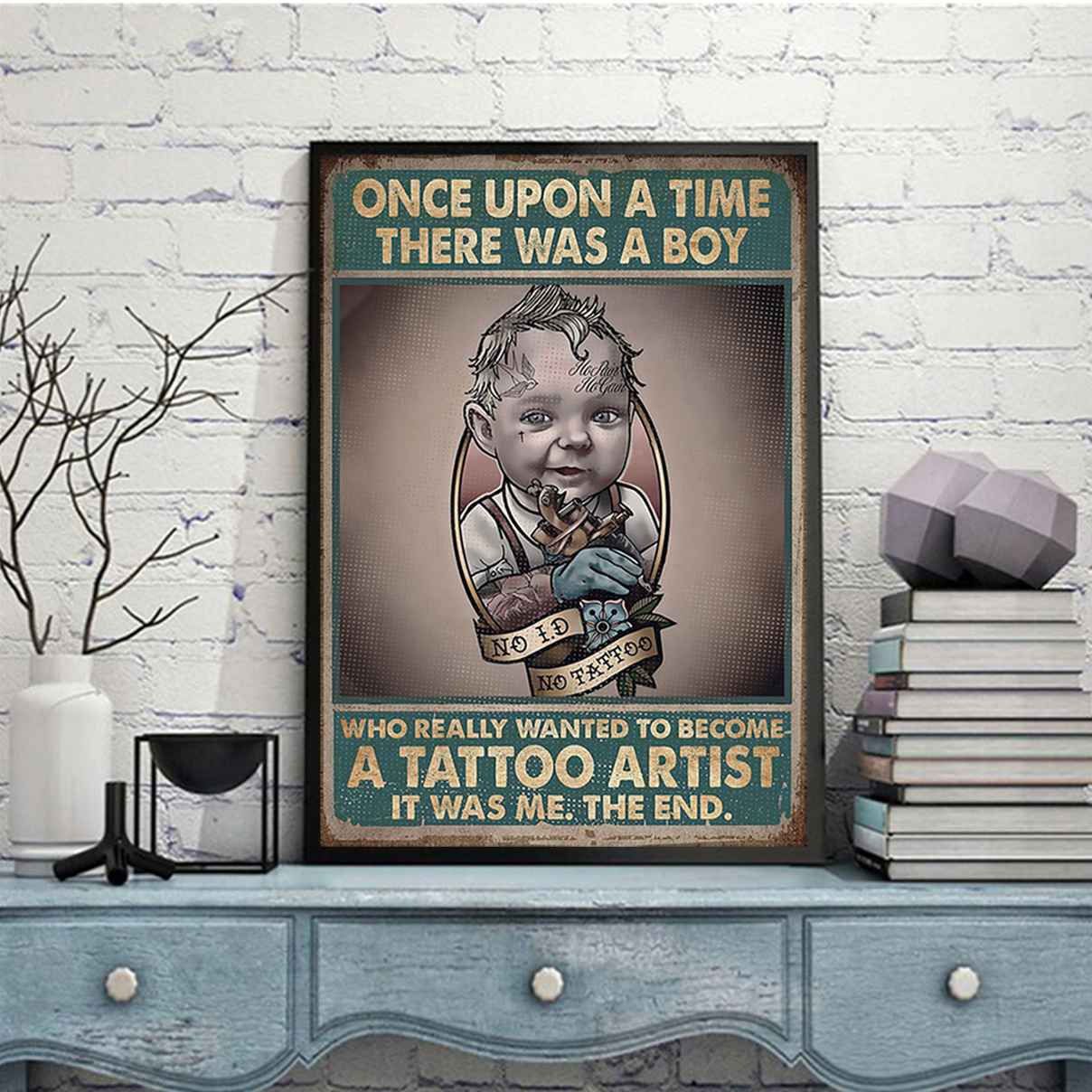 Once upon a time there was a boy who really wanted to become a tattoo artist poster A1
