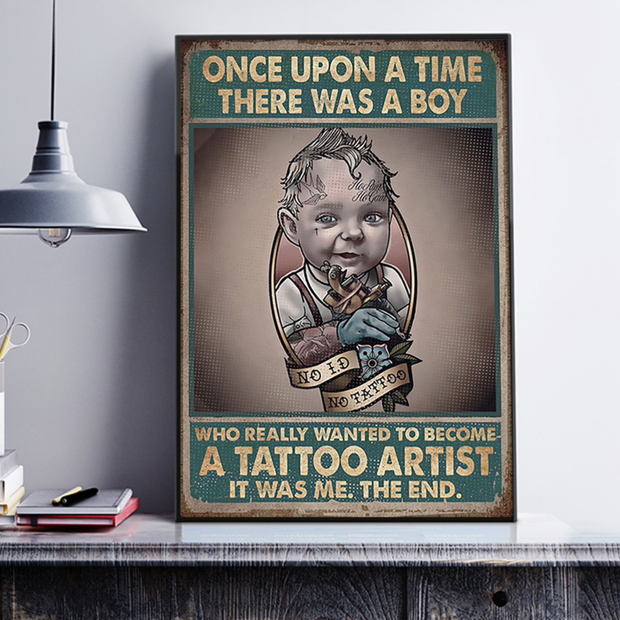Once upon a time there was a boy who really wanted to become a tattoo artist poster A2