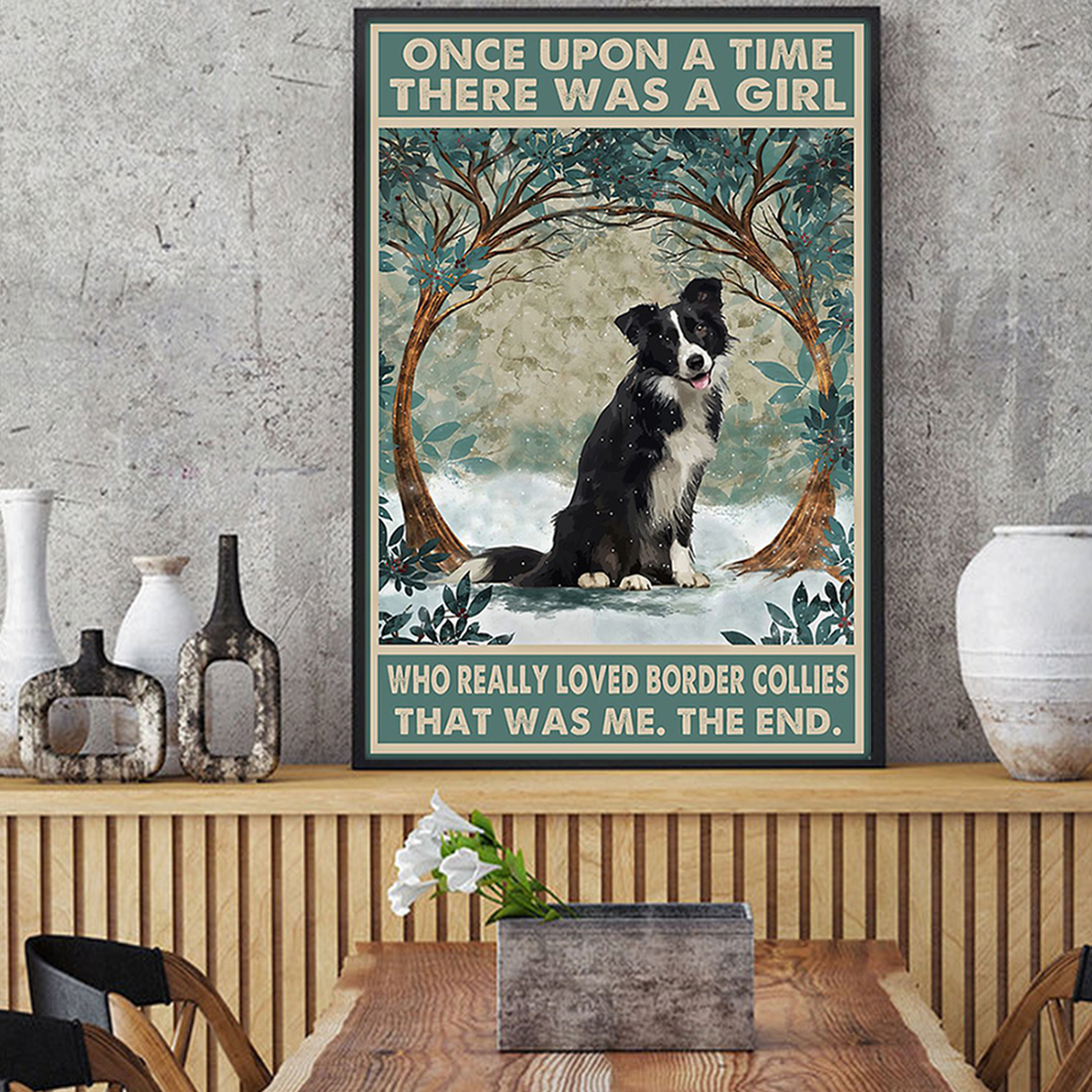 Once upon a time there was a girl who loved border collies poster A2